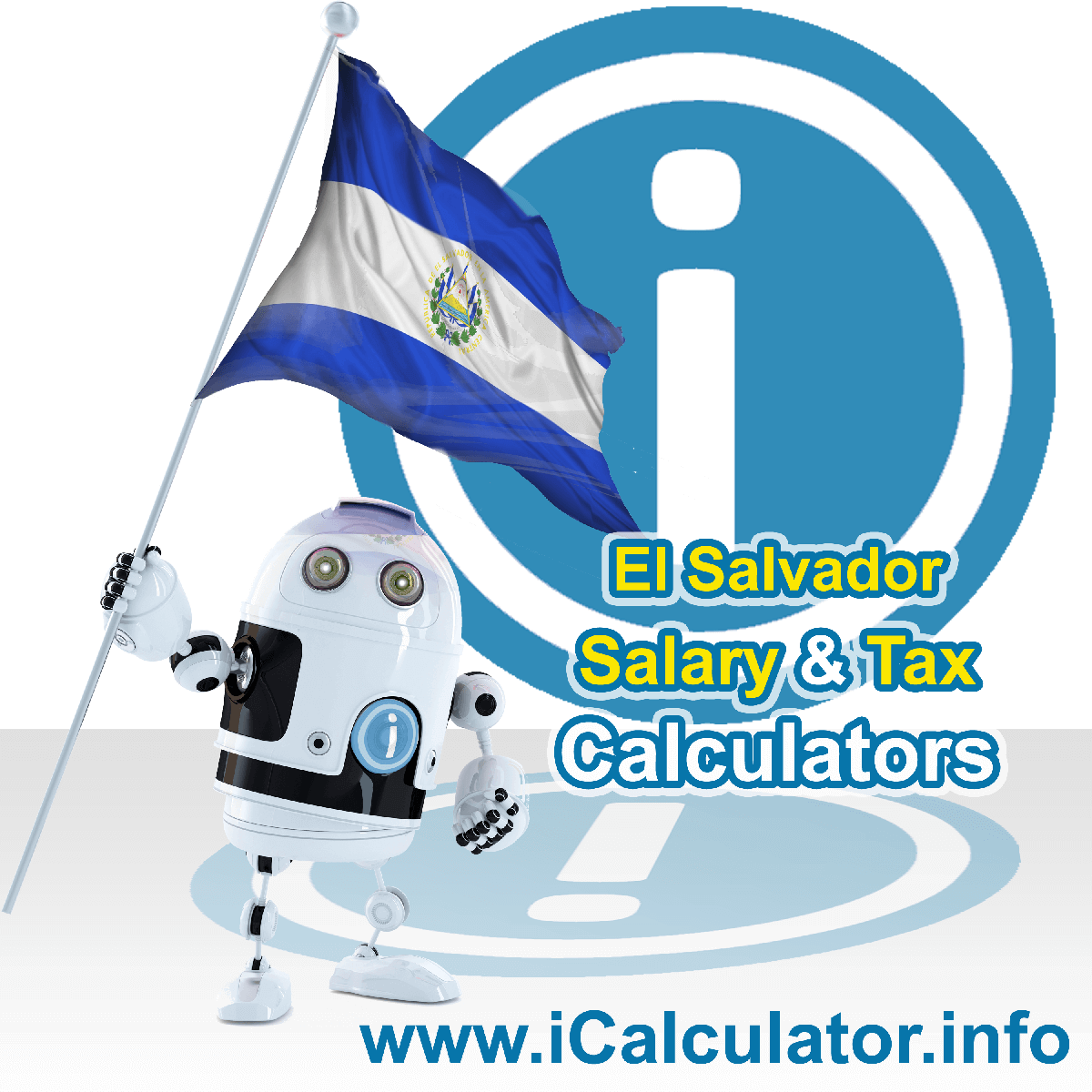 El Salvador Wage Calculator. This image shows the El Salvador flag and information relating to the tax formula for the El Salvador Tax Calculator