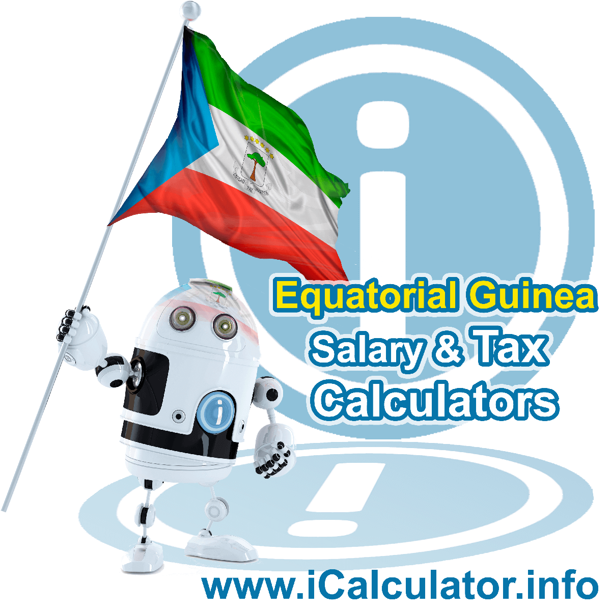 Equatorial Guinea Tax Calculator. This image shows the Equatorial Guinea flag and information relating to the tax formula for the Equatorial Guinea Salary Calculator