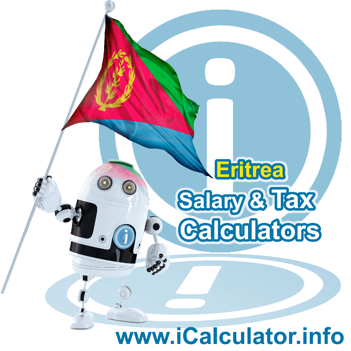 Eritrea Salary Calculator. This image shows the Eritreaese flag and information relating to the tax formula for the Eritrea Tax Calculator