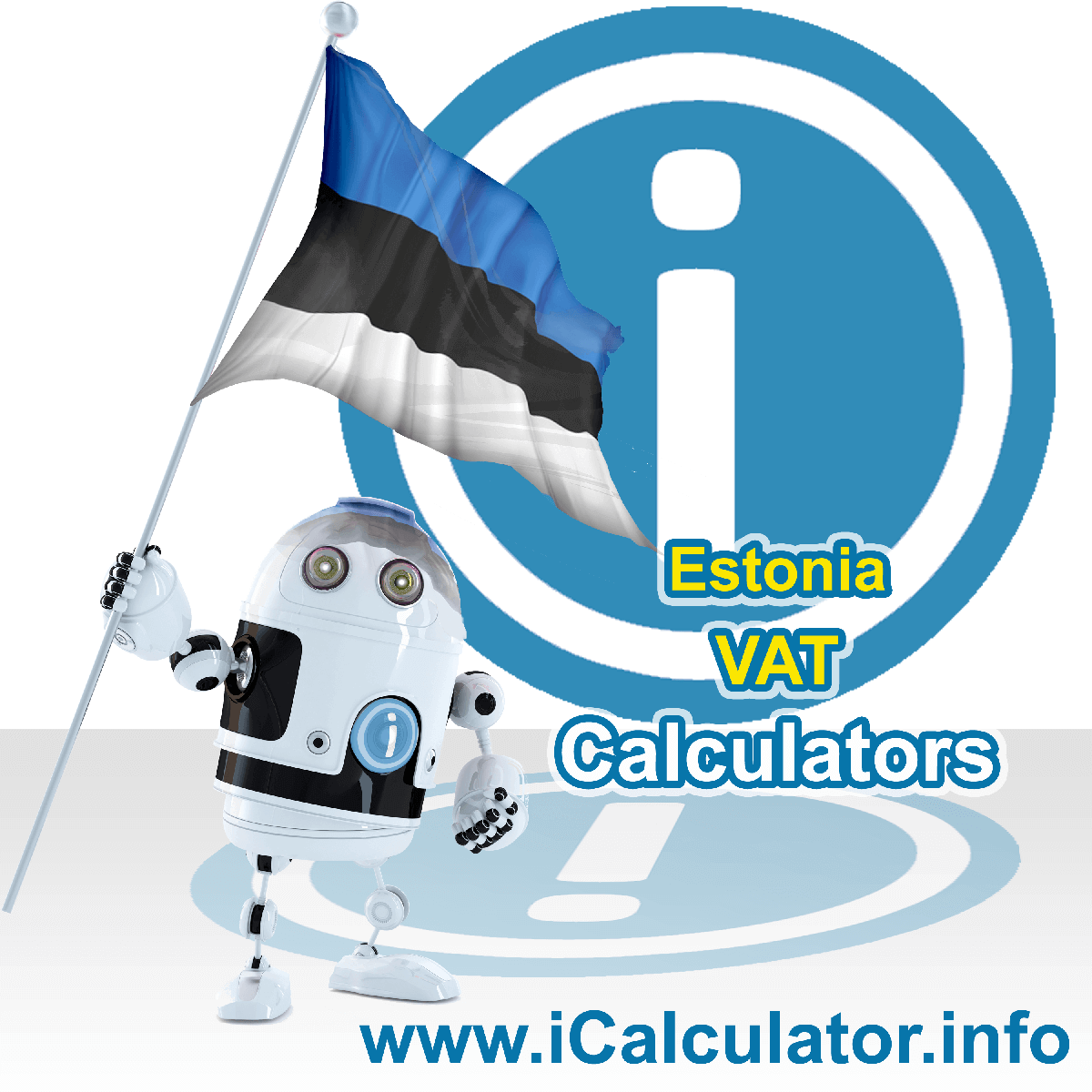 Estonia VAT Calculator. This image shows the Estonia flag and information relating to the VAT formula used for calculating Value Added Tax in Estonia using the Estonia VAT Calculator in 2020