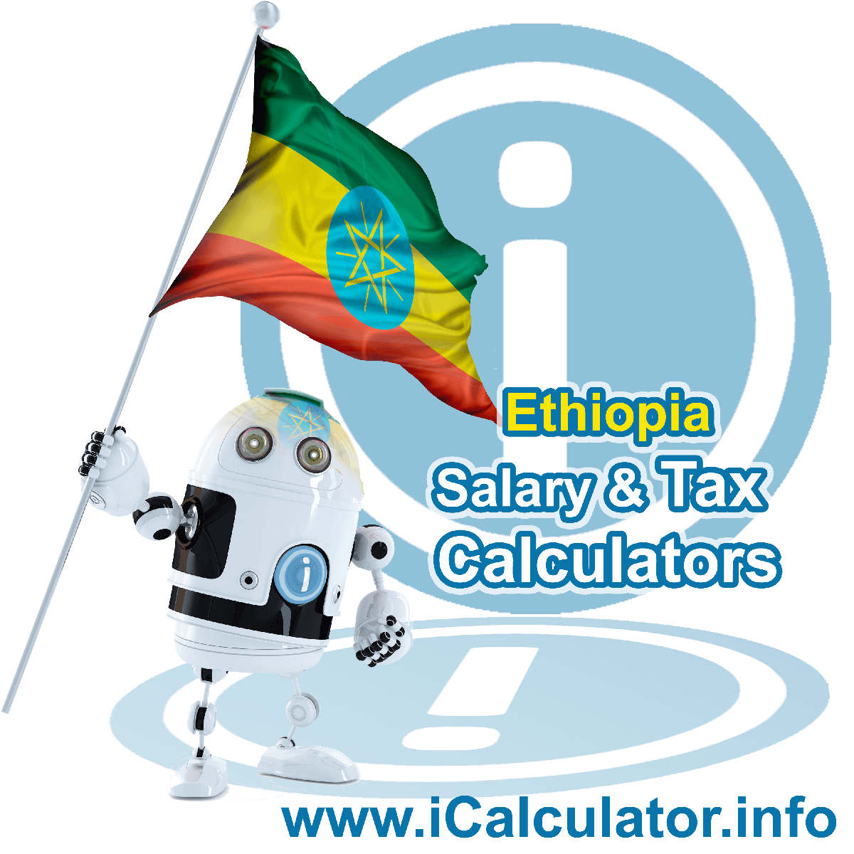 Ethiopia Wage Calculator. This image shows the Ethiopia flag and information relating to the tax formula for the Ethiopia Tax Calculator