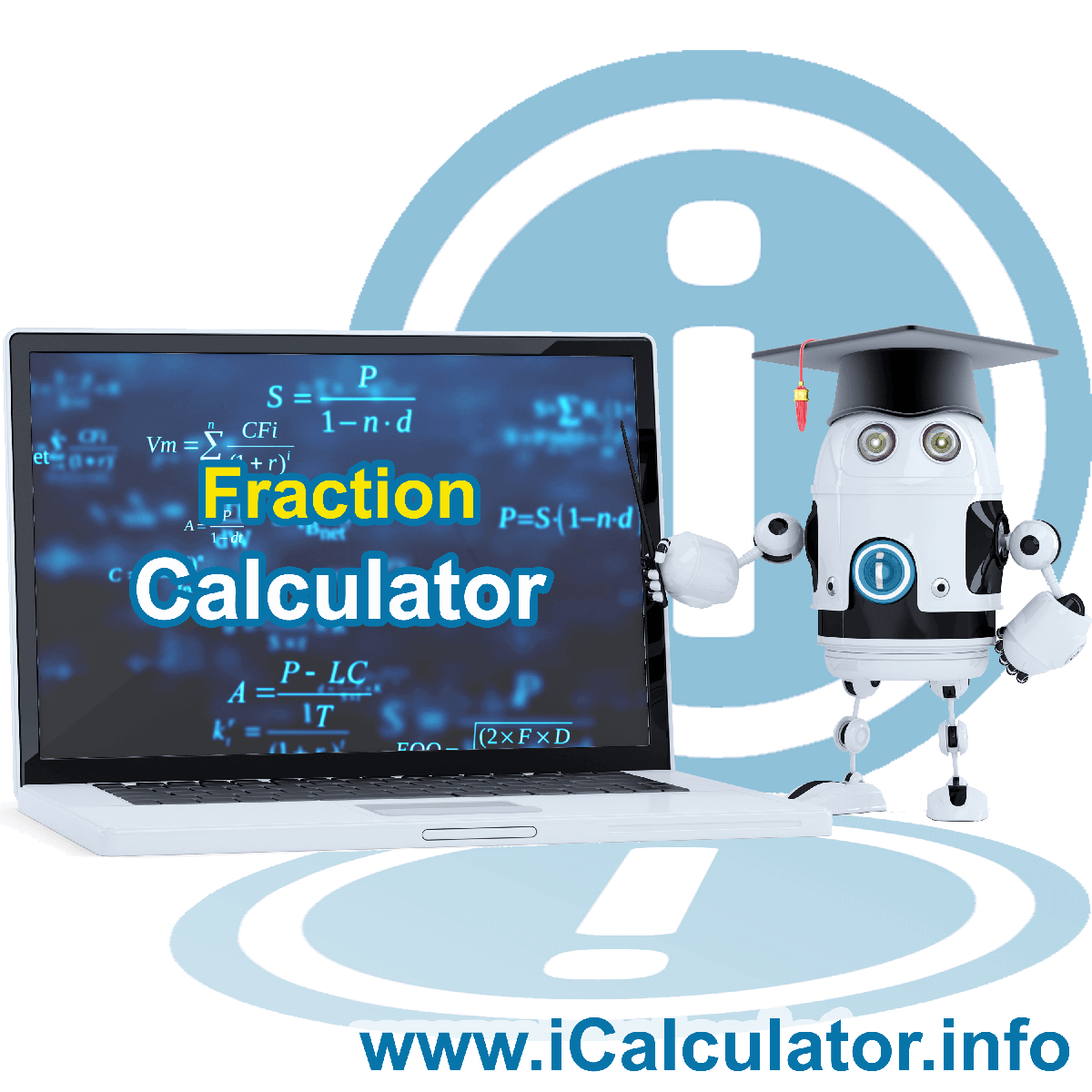 Fraction Calculator: This image show the calculator robot pointing to a screen with the formula for calculating fractions manually using fraction formulas.
