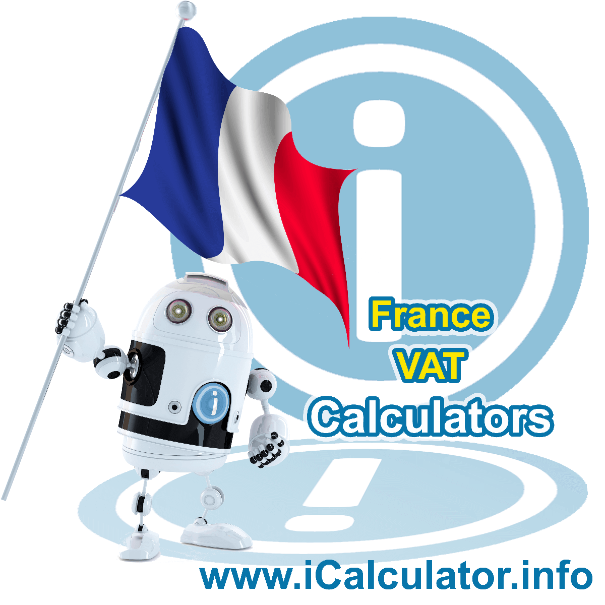 France VAT Calculator. This image shows the France flag and information relating to the VAT formula used for calculating Value Added Tax in France using the France VAT Calculator in 2020