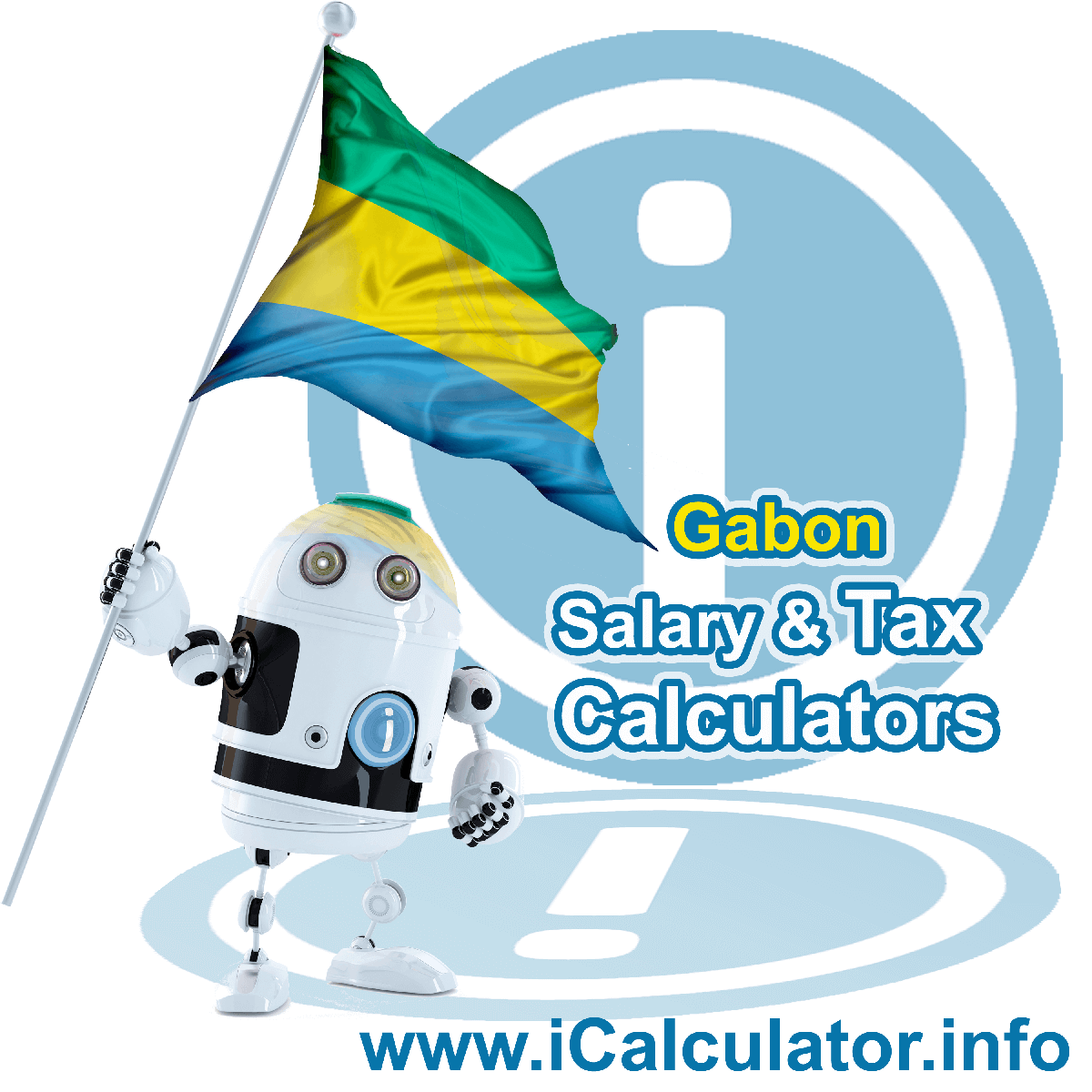 Gabon Salary Calculator. This image shows the Gabonese flag and information relating to the tax formula for the Gabon Tax Calculator