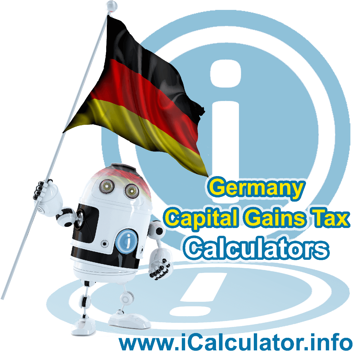 Germany Capital Gains Tax Calculator. This image shows the Germany flag and information relating to the capital gains tax rate formula used for calculating Capital Gains Tax in Germany using the Germany Capital Gains Tax Calculator in 2020