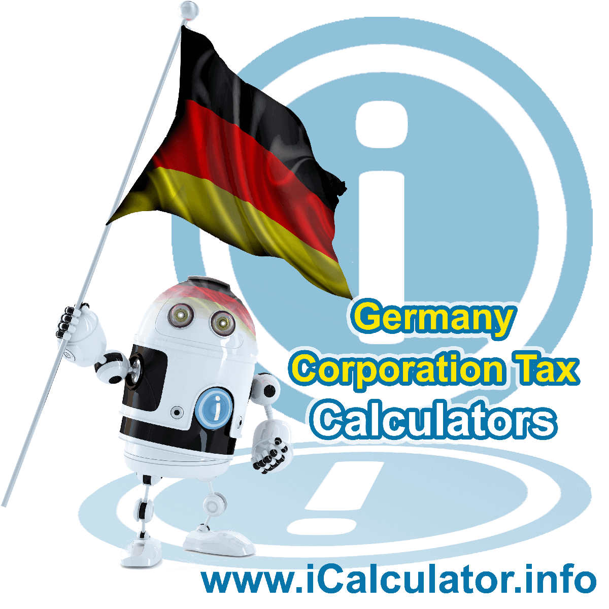 Germany Corporation Tax Calculator. This image shows the Germany flag and information relating to the corporation tax rate formula used for calculating Corporation Tax in Germany using the Germany Corporation Tax Calculator in 2021