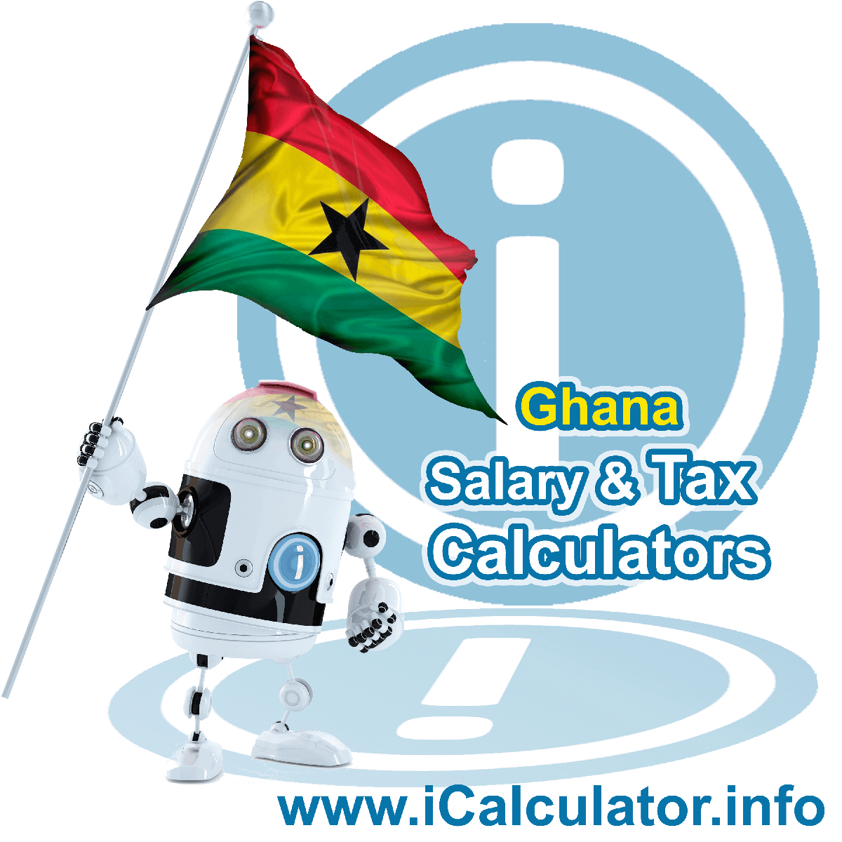 Ghana Salary Calculator. This image shows the Ghanaese flag and information relating to the tax formula for the Ghana Tax Calculator