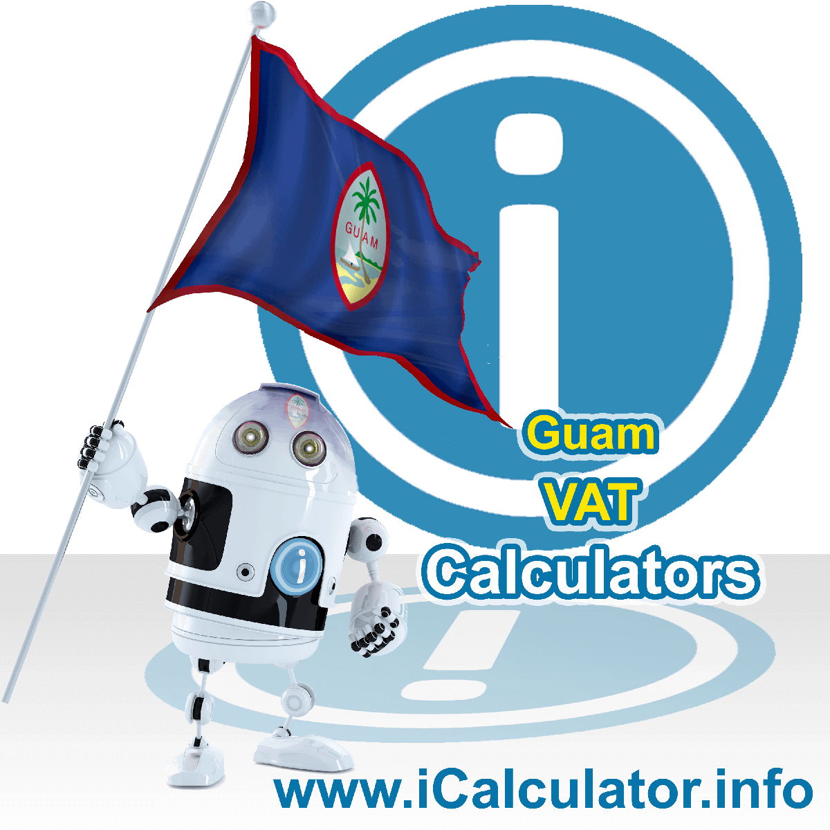Guam VAT Calculator. This image shows the Guam flag and information relating to the VAT formula used for calculating Value Added Tax in Guam using the Guam VAT Calculator in 2021