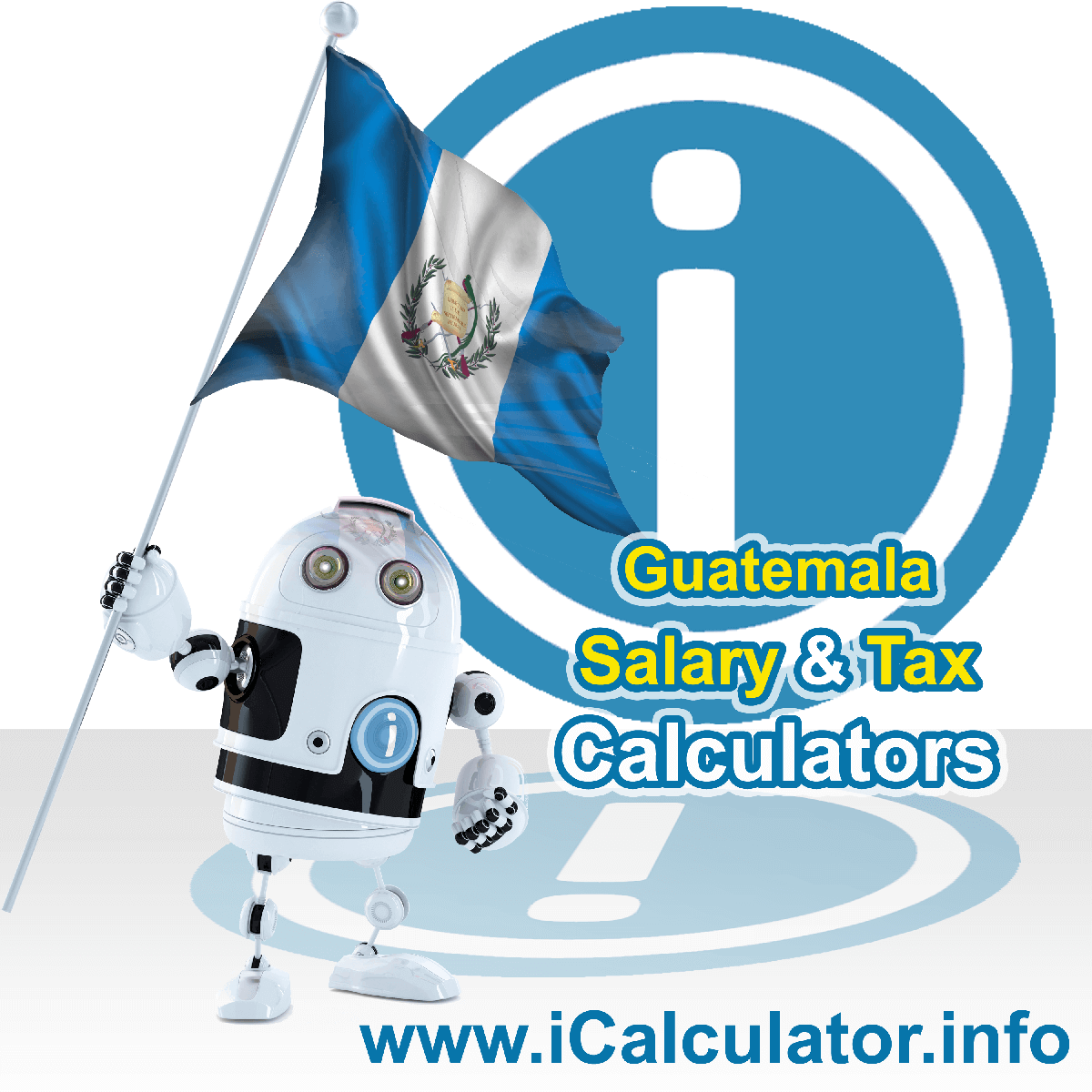 Guatemala Wage Calculator. This image shows the Guatemala flag and information relating to the tax formula for the Guatemala Tax Calculator