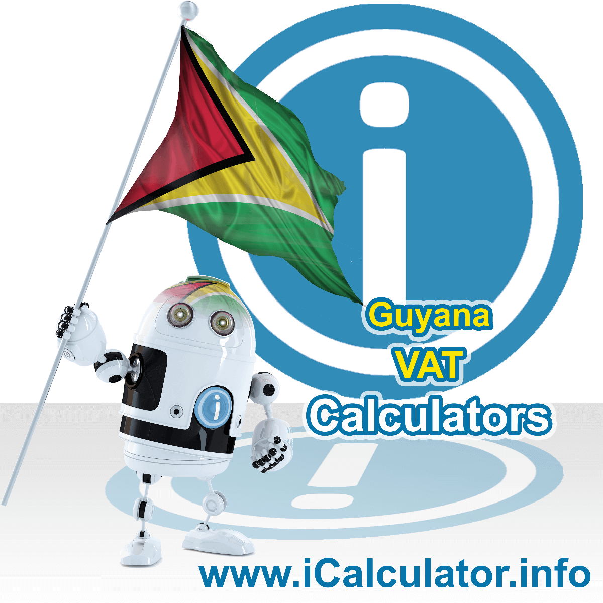 Guyana VAT Calculator. This image shows the Guyana flag and information relating to the VAT formula used for calculating Value Added Tax in Guyana using the Guyana VAT Calculator in 2021