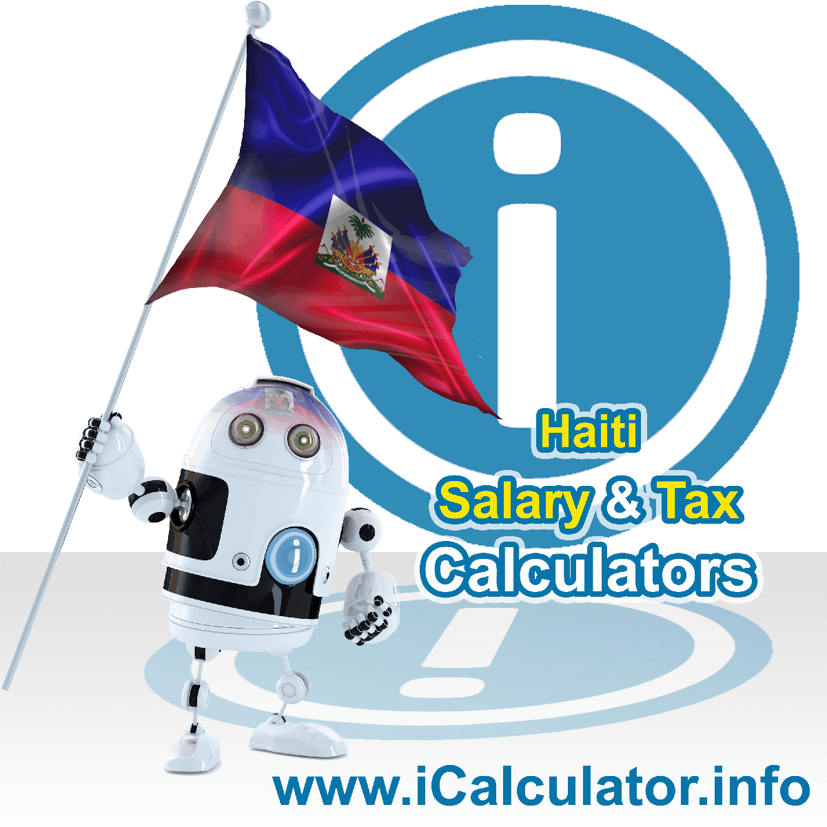 Haiti Salary Calculator. This image shows the Haitiese flag and information relating to the tax formula for the Haiti Tax Calculator