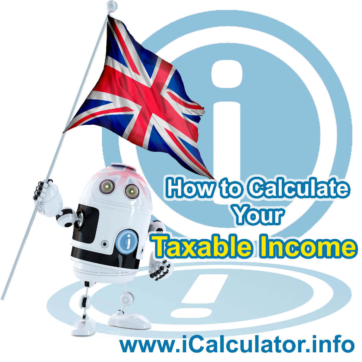 How to Calculate Taxable Income in the UK. This image shows the UK flag and information relating to the tax formula used to calculate taxable income in the UK