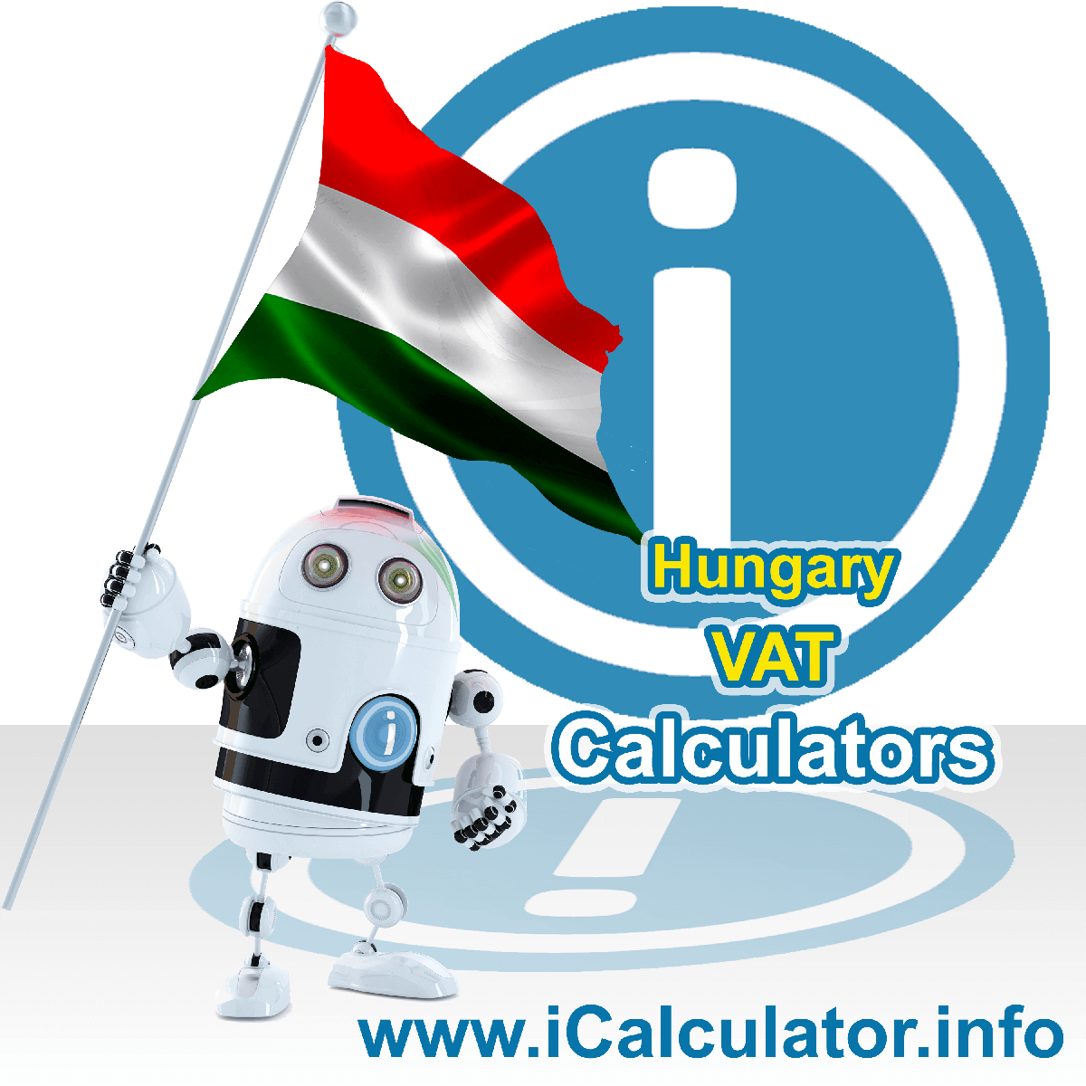 Hungary VAT Calculator. This image shows the Hungary flag and information relating to the VAT formula used for calculating Value Added Tax in Hungary using the Hungary VAT Calculator in 2021