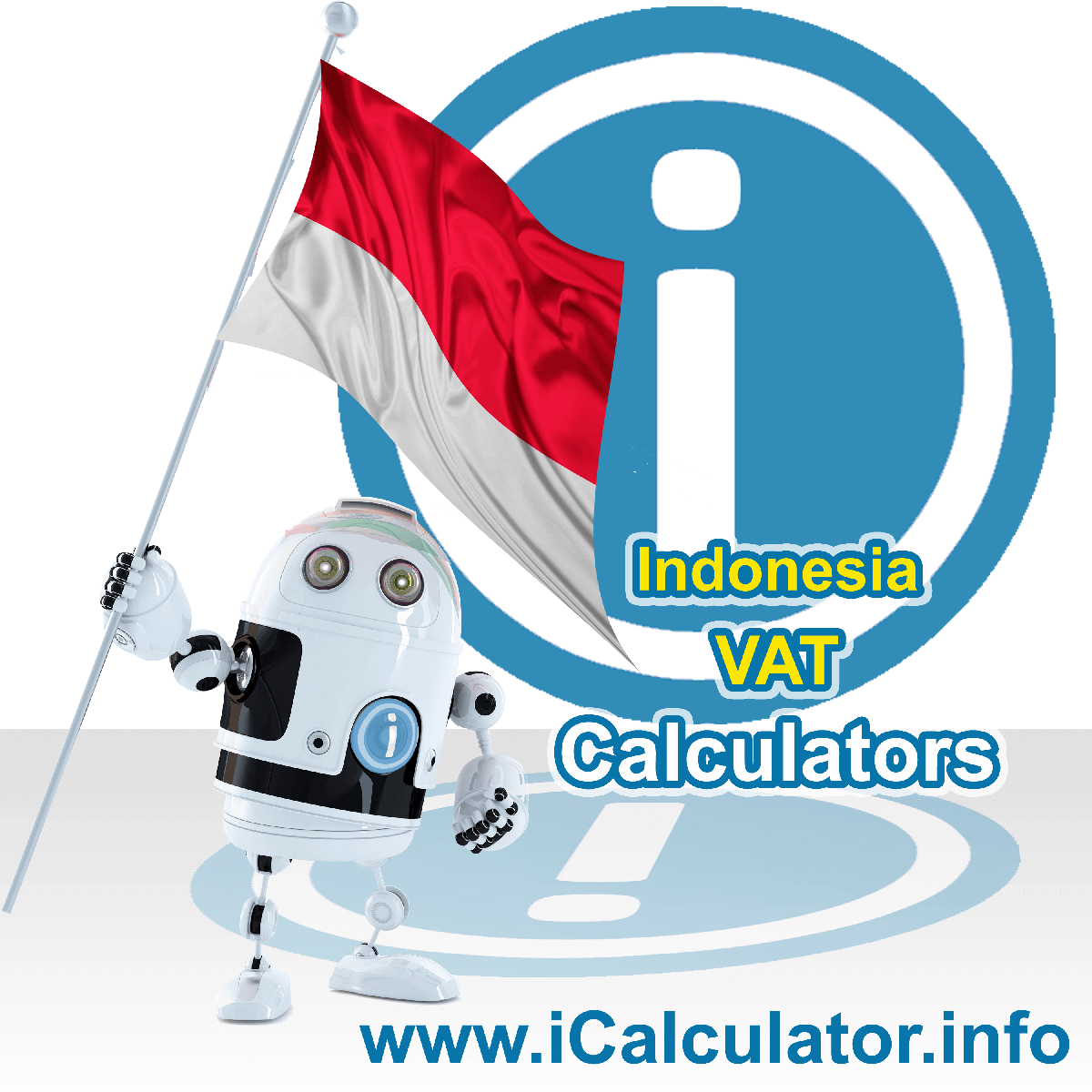 Indonesia VAT Calculator. This image shows the Indonesia flag and information relating to the VAT formula used for calculating Value Added Tax in Indonesia using the Indonesia VAT Calculator in 2020