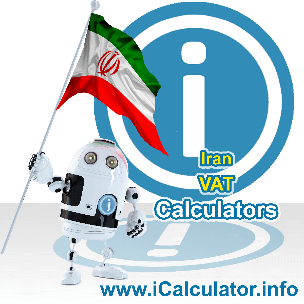Iran VAT Calculator. This image shows the Iran flag and information relating to the VAT formula used for calculating Value Added Tax in Iran using the Iran VAT Calculator in 2020