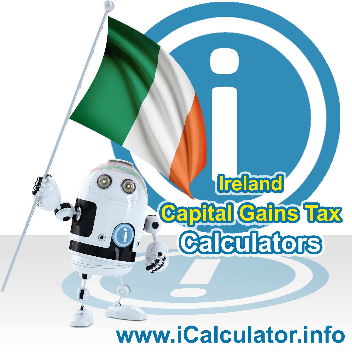 Ireland Capital Gains Tax Calculator. This image shows the Ireland flag and information relating to the capital gains tax rate formula used for calculating Capital Gains Tax in Ireland using the Ireland Capital Gains Tax Calculator in 2021