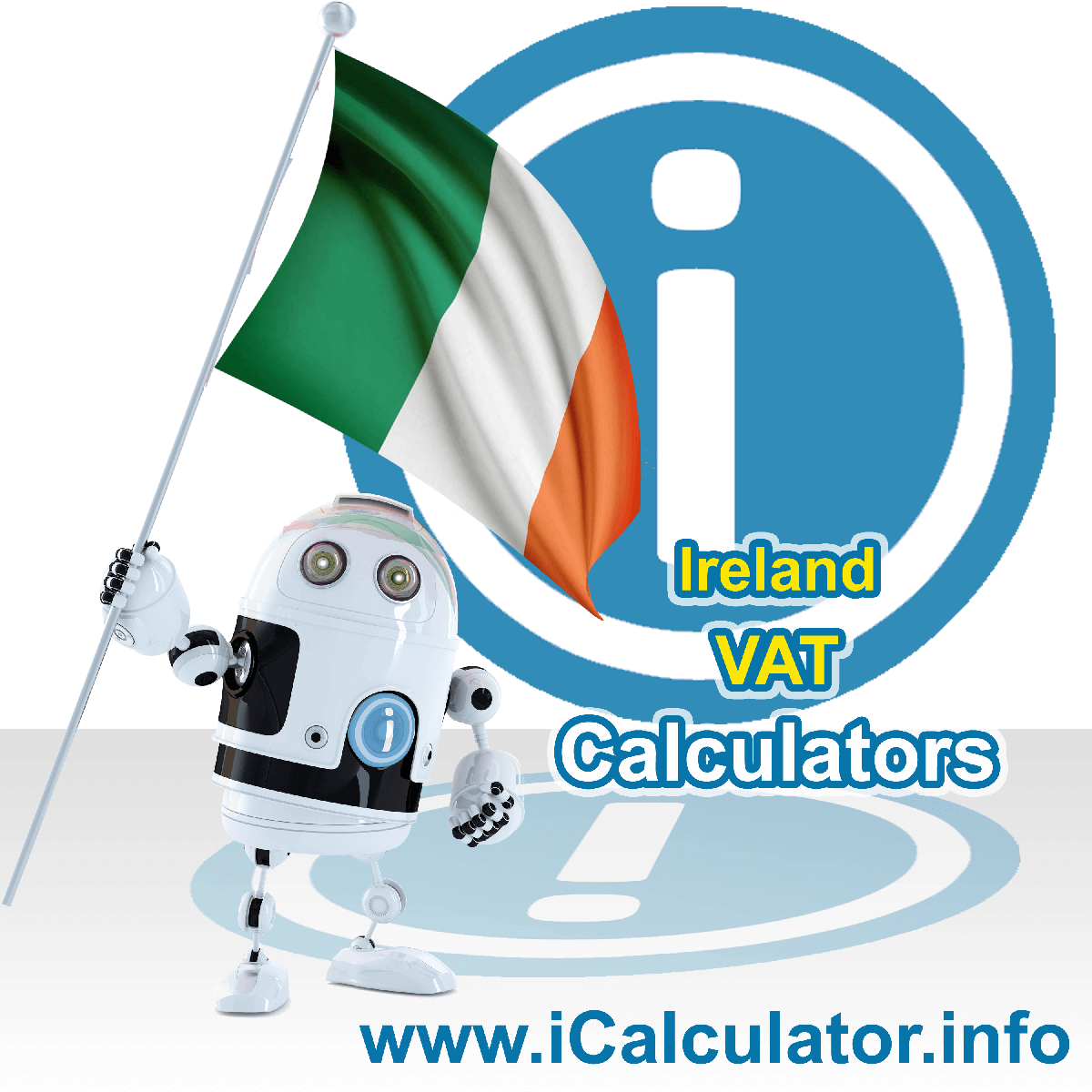 Ireland VAT Calculator. This image shows the Ireland flag and information relating to the VAT formula used for calculating Value Added Tax in Ireland using the Ireland VAT Calculator in 2020