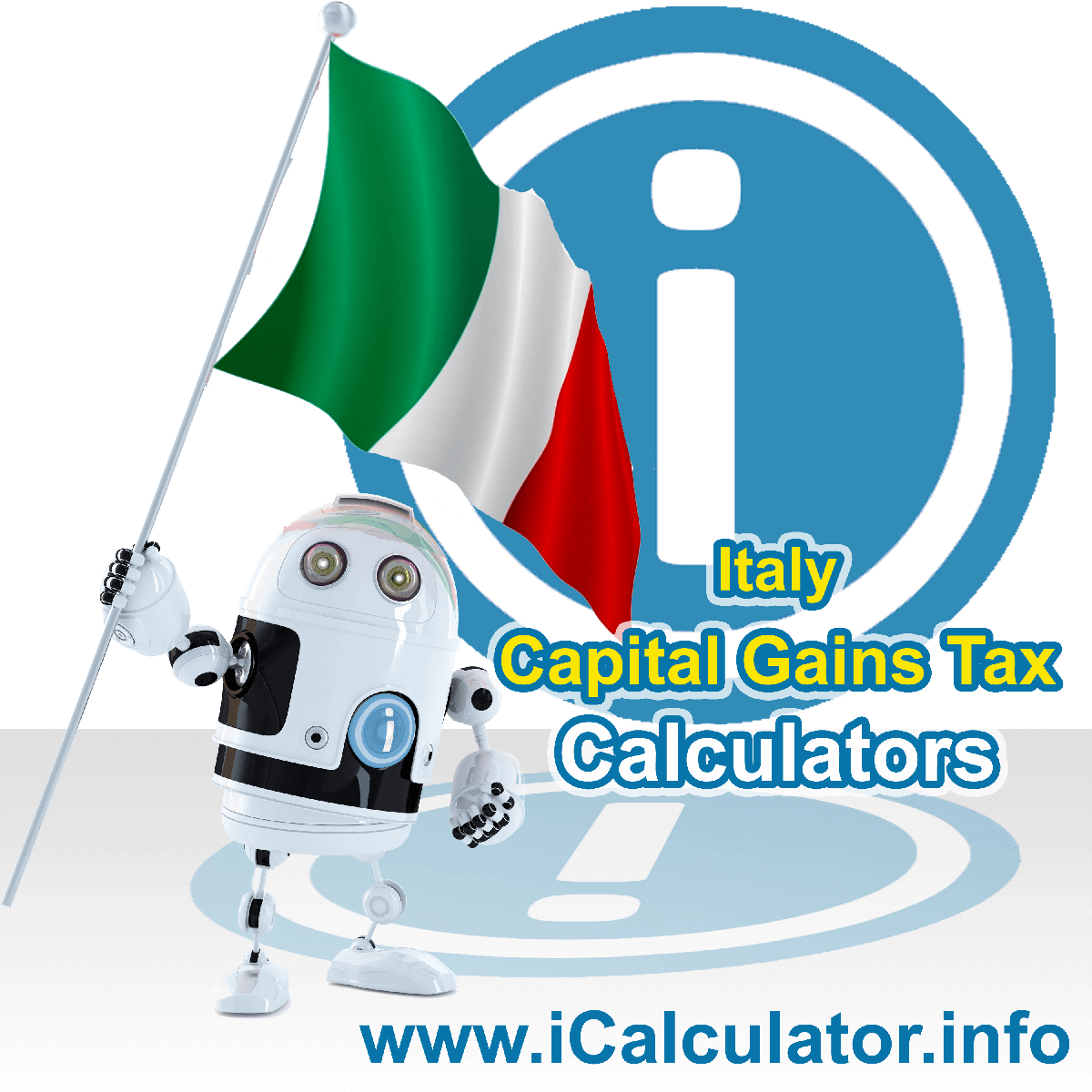 Italy Capital Gains Tax Calculator. This image shows the Italy flag and information relating to the capital gains tax rate formula used for calculating Capital Gains Tax in Italy using the Italy Capital Gains Tax Calculator in 2020