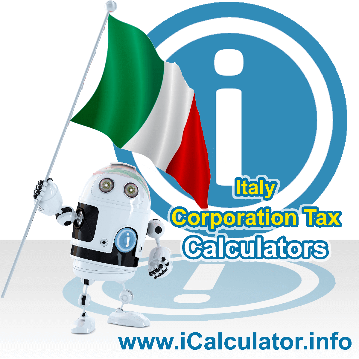 Italy Corporation Tax Calculator. This image shows the Italy flag and information relating to the corporation tax rate formula used for calculating Corporation Tax in Italy using the Italy Corporation Tax Calculator in 2020