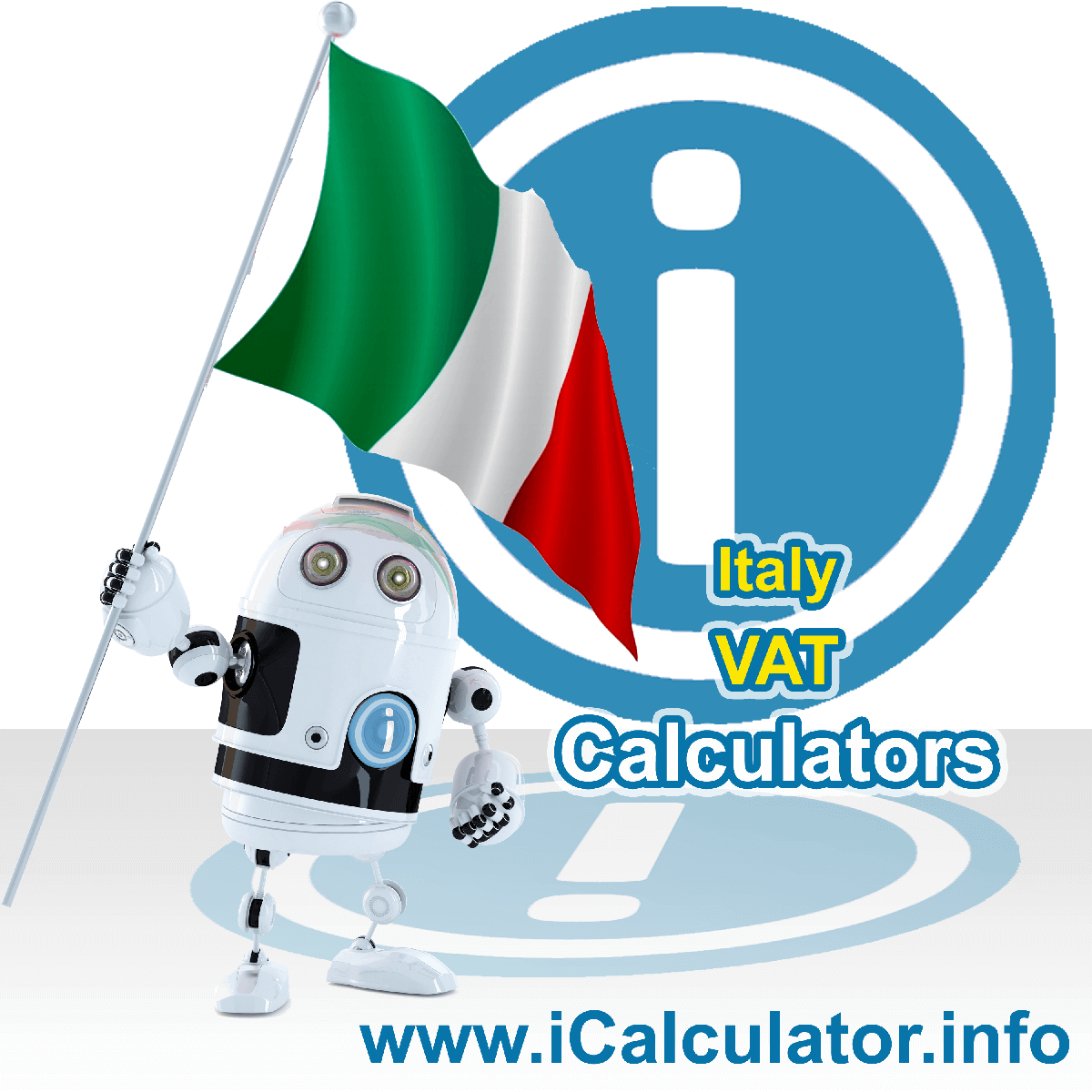 Italy VAT Calculator. This image shows the Italy flag and information relating to the VAT formula used for calculating Value Added Tax in Italy using the Italy VAT Calculator in 2020
