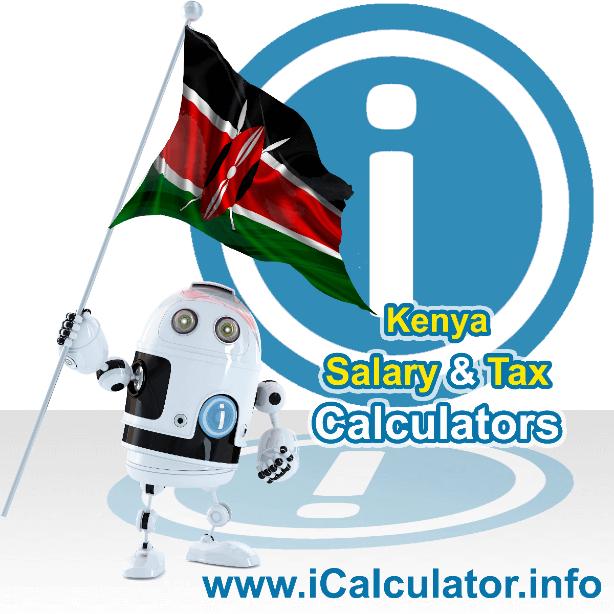 Kenya Tax Calculator. This image shows the Kenya flag and information relating to the tax formula for the Kenya Salary Calculator