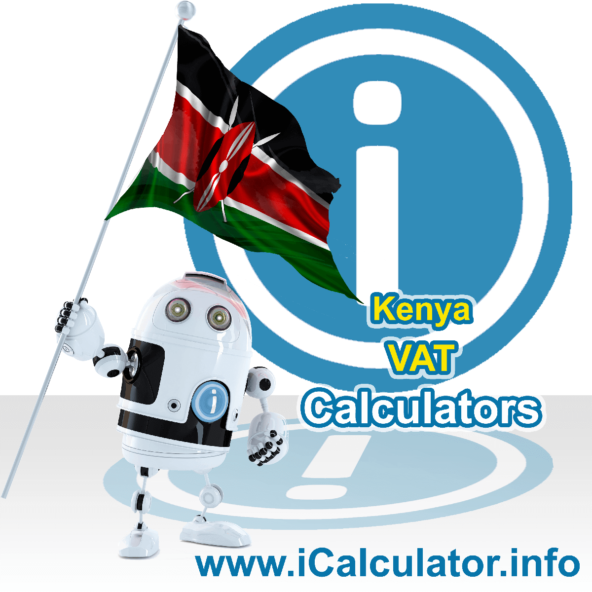 Kenya VAT Calculator. This image shows the Kenya flag and information relating to the VAT formula used for calculating Value Added Tax in Kenya using the Kenya VAT Calculator in 2021