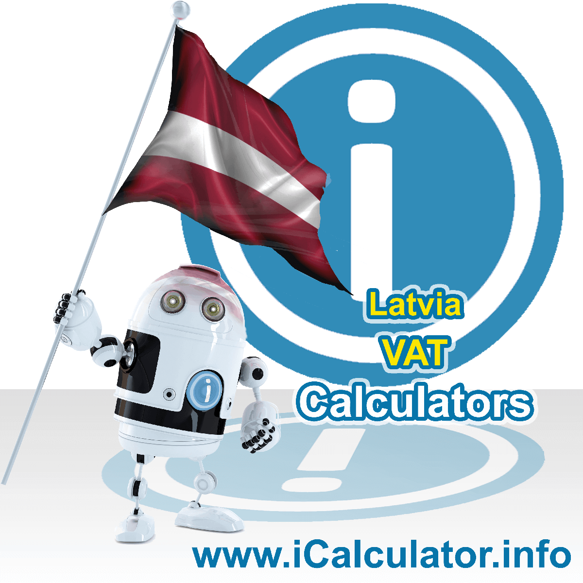 Latvia VAT Calculator. This image shows the Latvia flag and information relating to the VAT formula used for calculating Value Added Tax in Latvia using the Latvia VAT Calculator in 2020