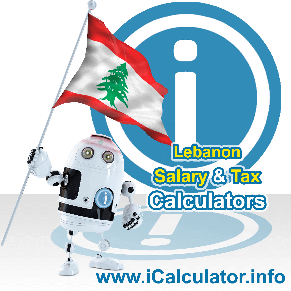 Lebanon Salary Calculator. This image shows the Lebanonese flag and information relating to the tax formula for the Lebanon Tax Calculator