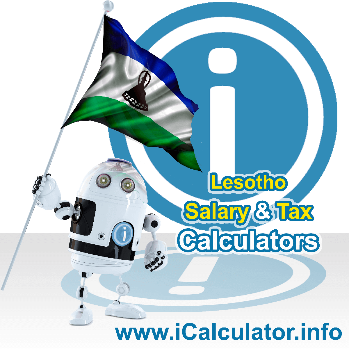 Lesotho Salary Calculator. This image shows the Lesothoese flag and information relating to the tax formula for the Lesotho Tax Calculator