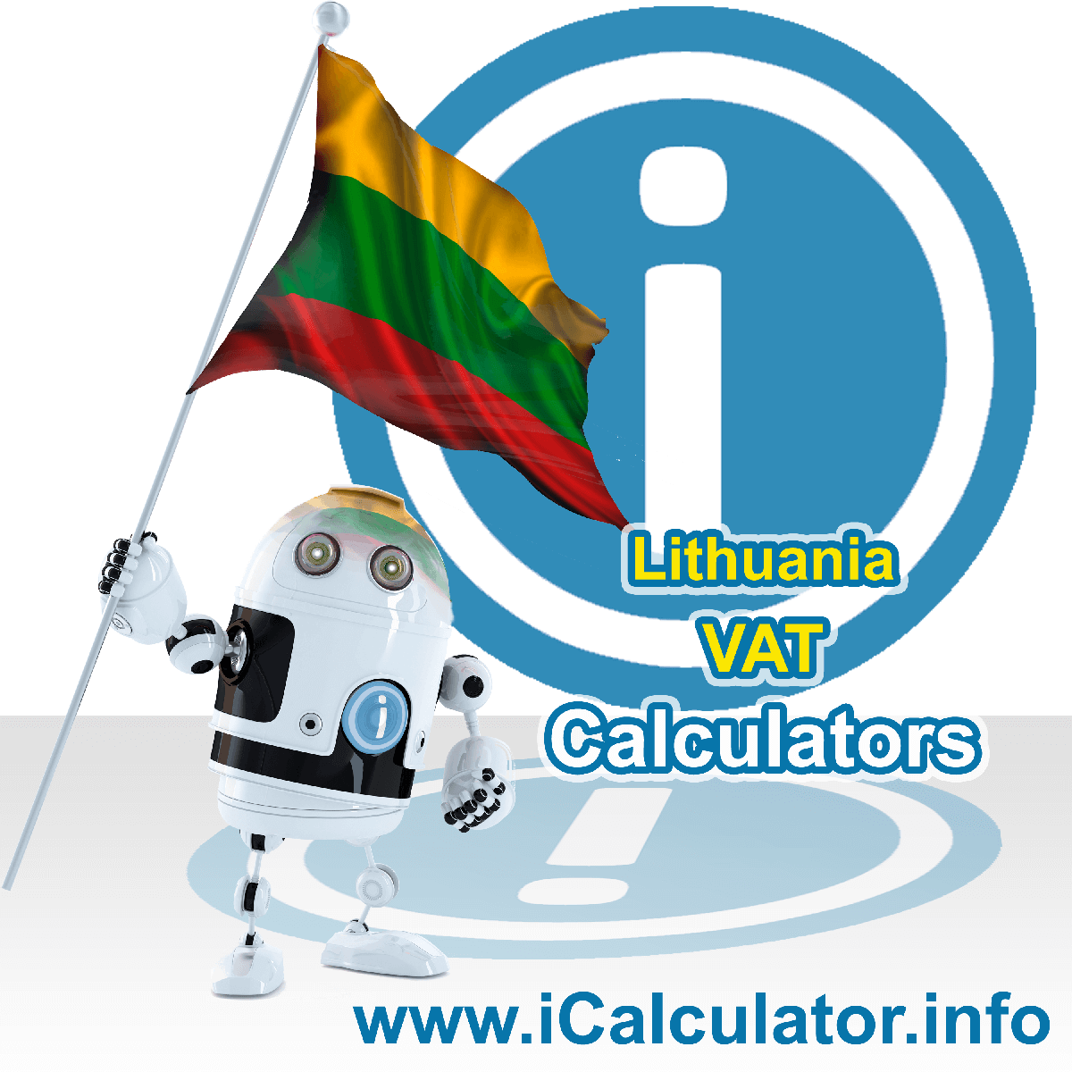 Lithuania VAT Calculator. This image shows the Lithuania flag and information relating to the VAT formula used for calculating Value Added Tax in Lithuania using the Lithuania VAT Calculator in 2020