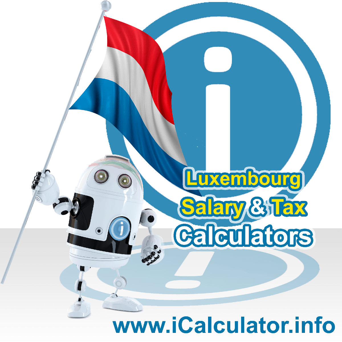 Luxembourg Tax Calculator. This image shows the Luxembourg flag and information relating to the tax formula for the Luxembourg Salary Calculator