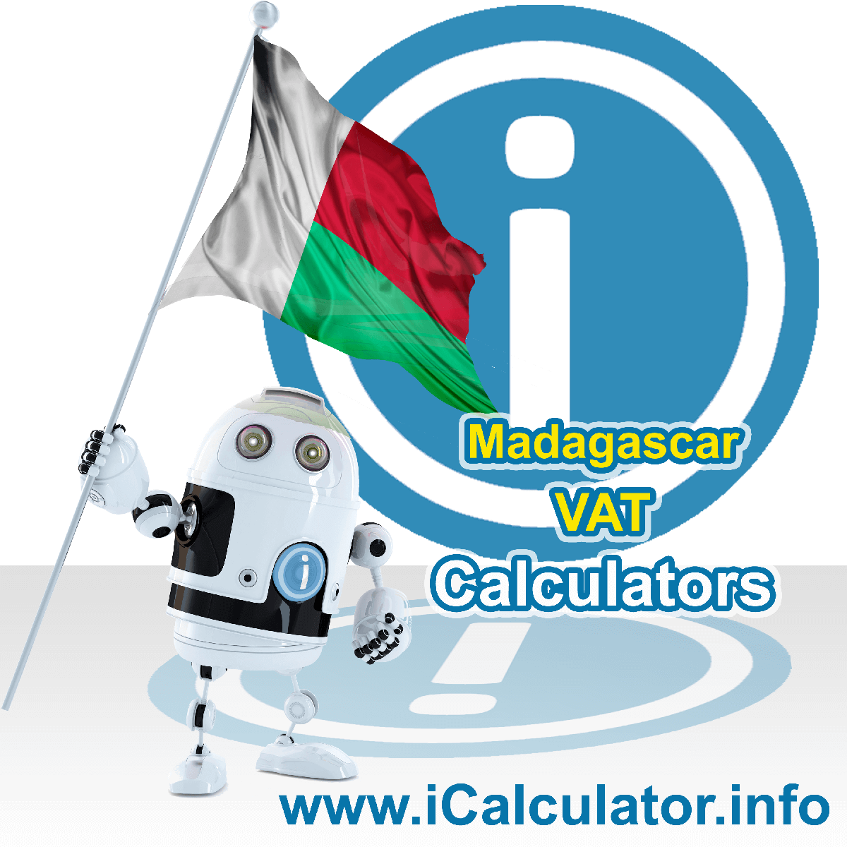 Madagascar VAT Calculator. This image shows the Madagascar flag and information relating to the VAT formula used for calculating Value Added Tax in Madagascar using the Madagascar VAT Calculator in 2021