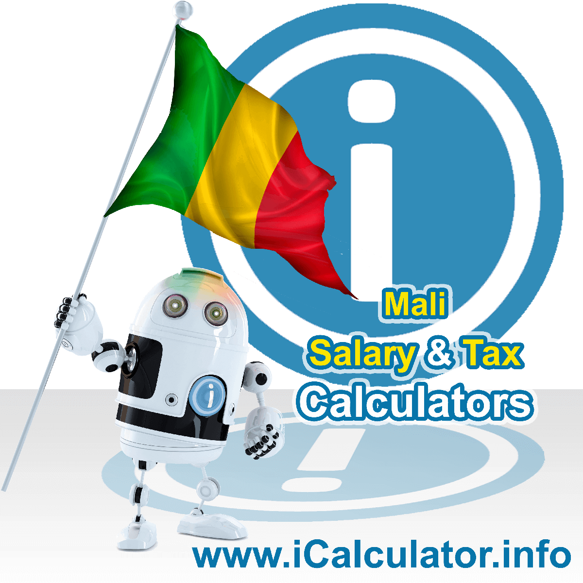 Mali Tax Calculator. This image shows the Mali flag and information relating to the tax formula for the Mali Salary Calculator