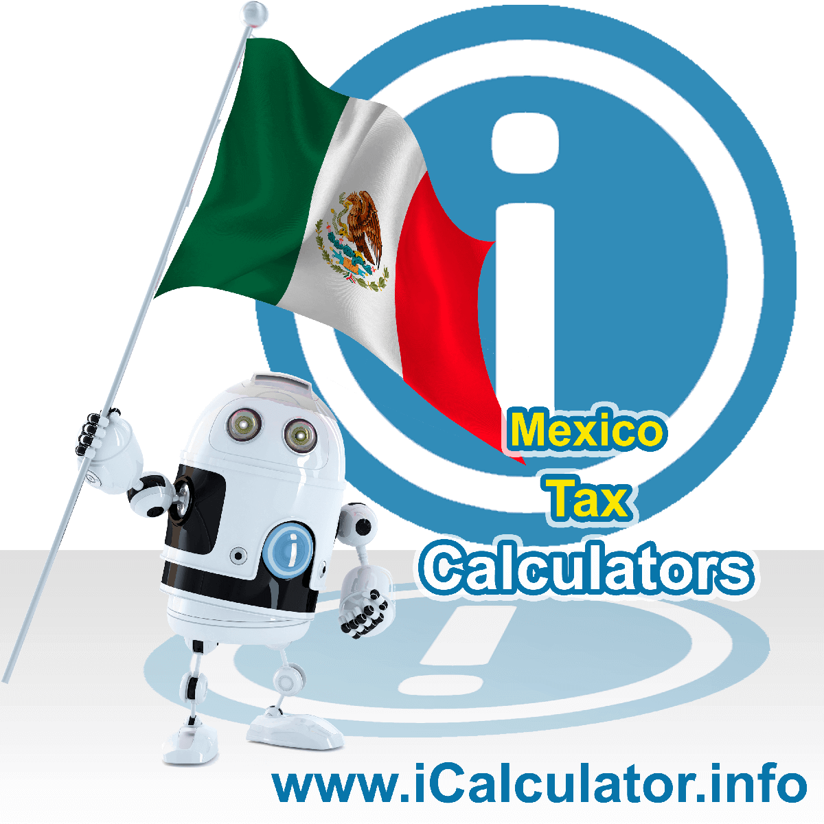 Mexico Tax Calculator. This image shows the Mexicoese flag and information relating to the tax formula for the Mexico Tax Calculator
