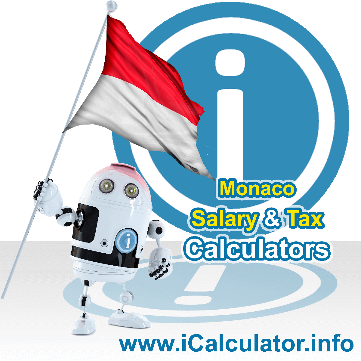 Monaco Tax Calculator. This image shows the Monaco flag and information relating to the tax formula for the Monaco Salary Calculator