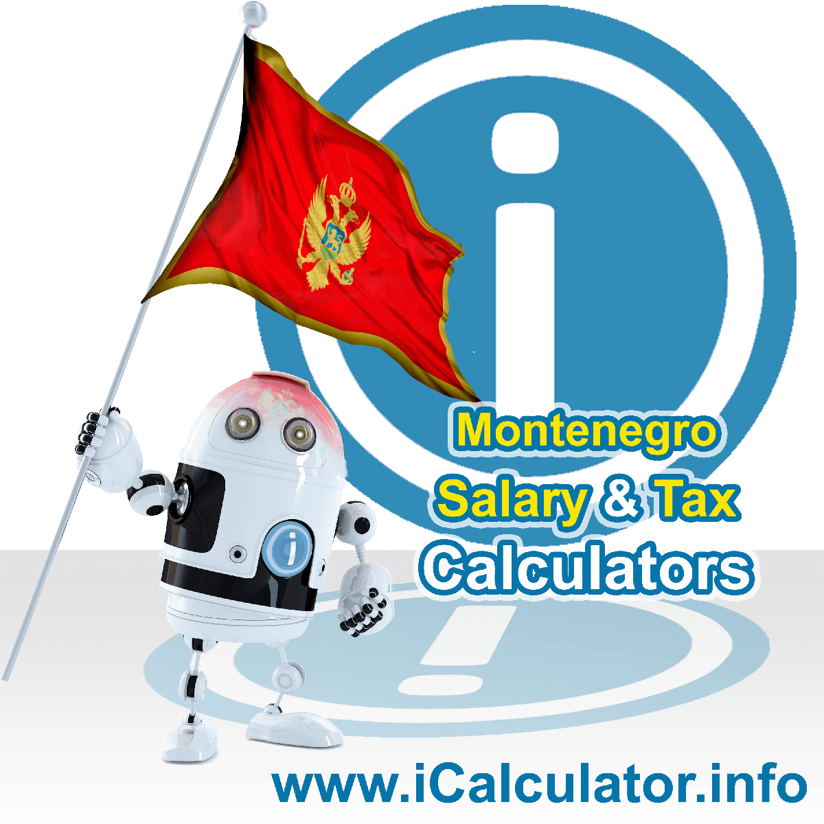 Montenegro Tax Calculator. This image shows the Montenegro flag and information relating to the tax formula for the Montenegro Salary Calculator