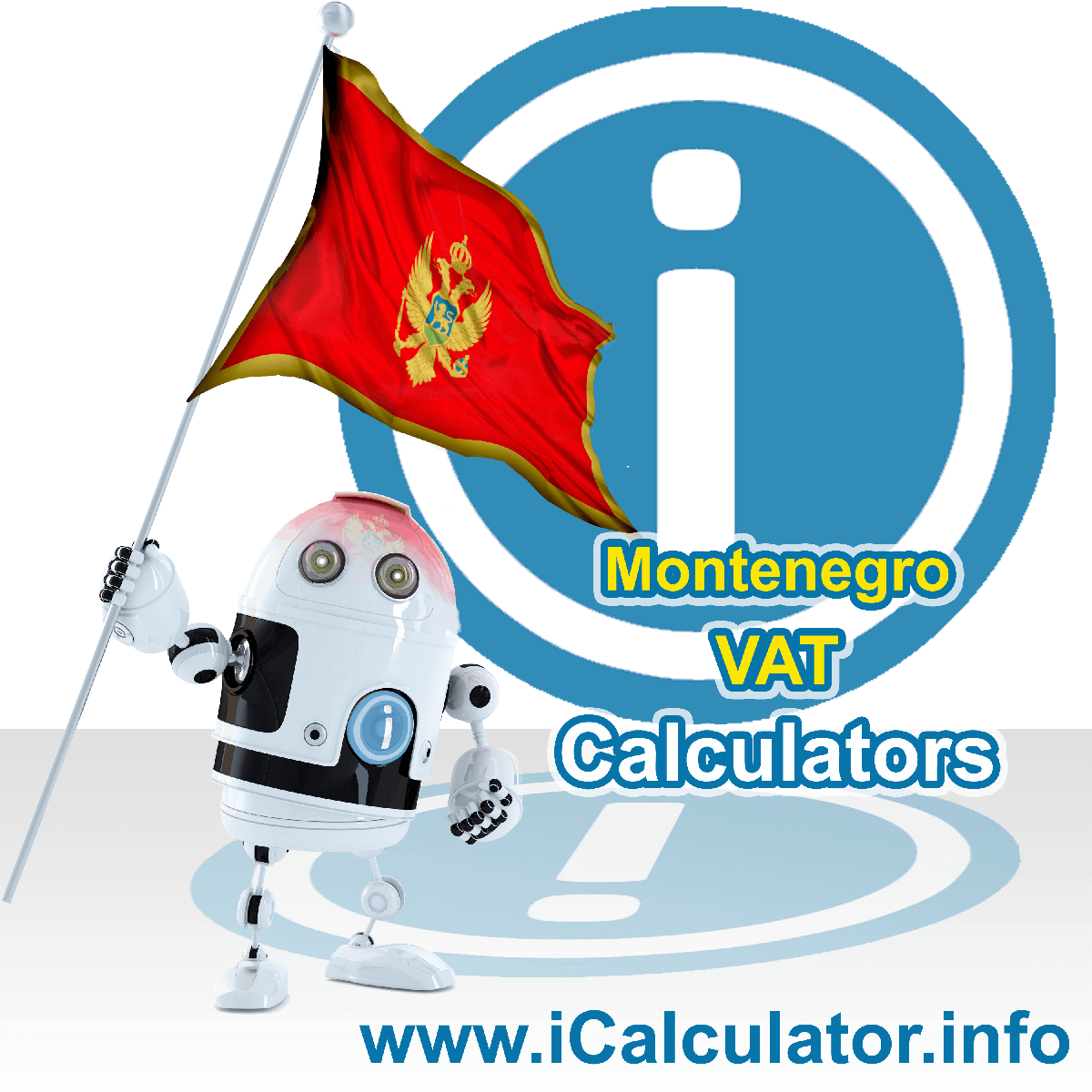 Montenegro VAT Calculator. This image shows the Montenegro flag and information relating to the VAT formula used for calculating Value Added Tax in Montenegro using the Montenegro VAT Calculator in 2021