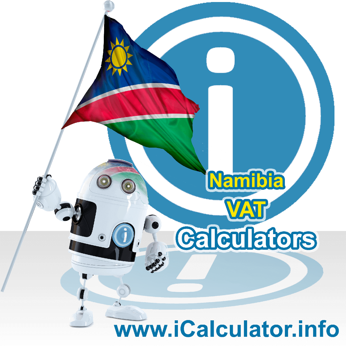 Namibia VAT Calculator. This image shows the Namibia flag and information relating to the VAT formula used for calculating Value Added Tax in Namibia using the Namibia VAT Calculator in 2021