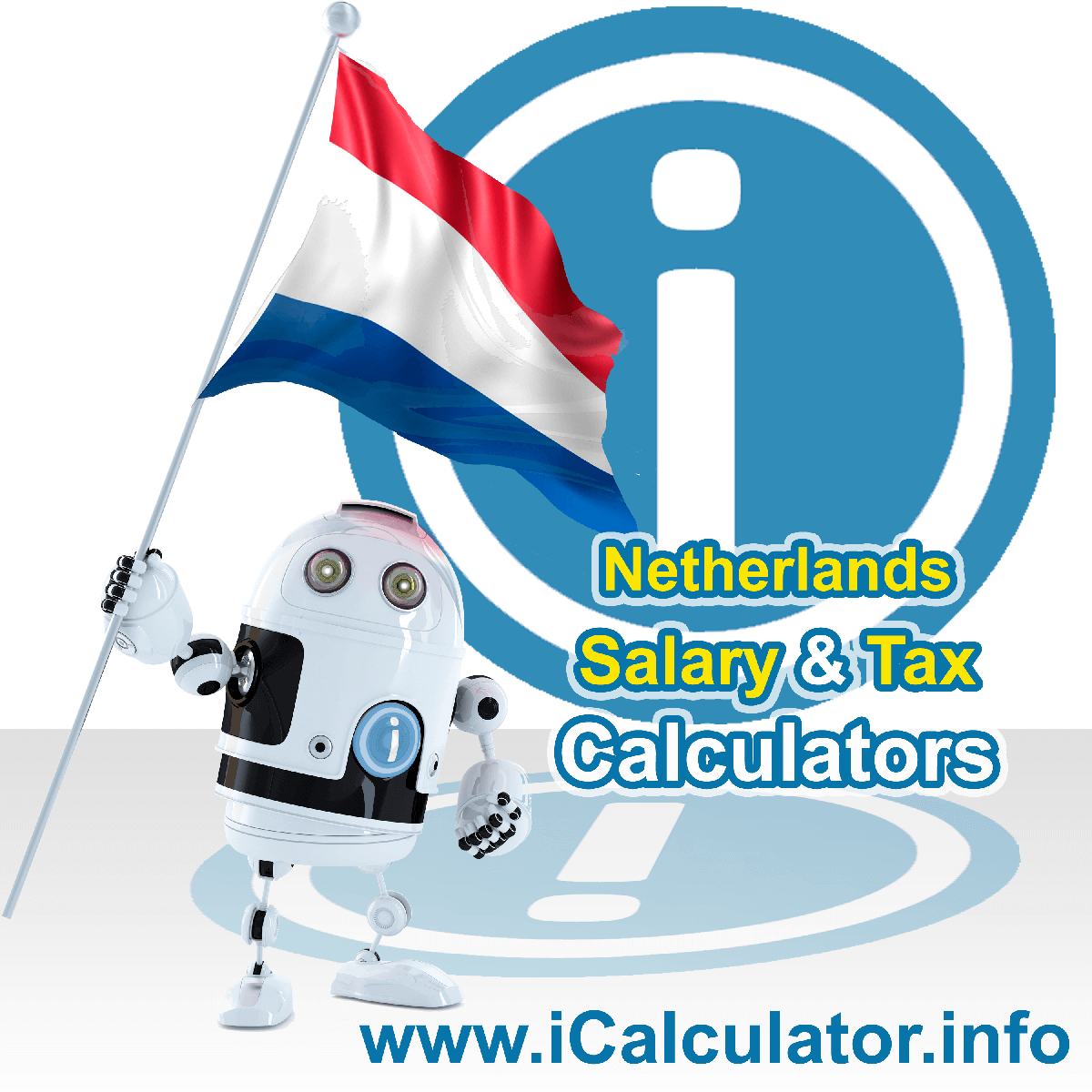 The Netherlands Wage Calculator. This image shows the Netherlands flag and information relating to the tax formula for the Netherlands Tax Calculator