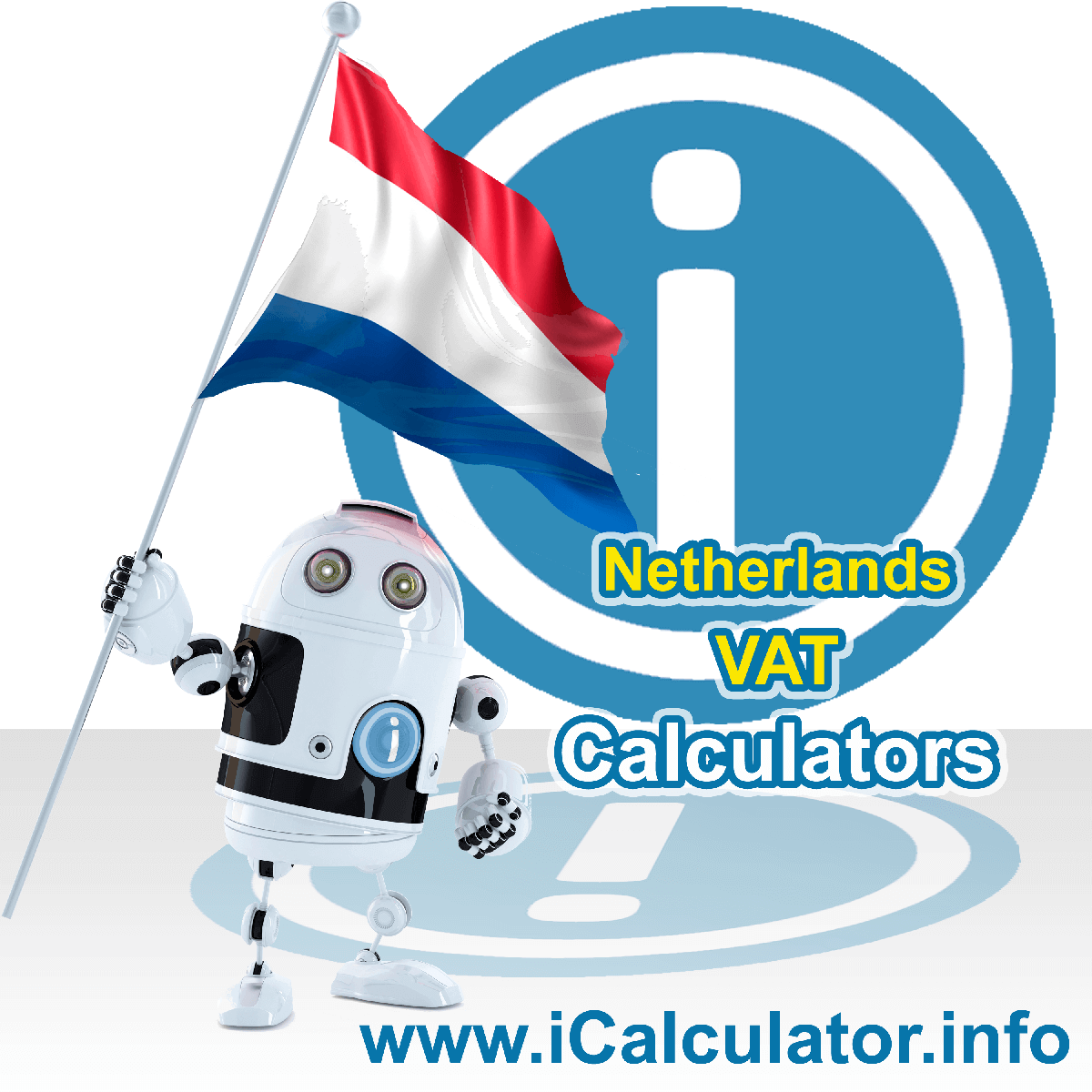 Netherlands VAT Calculator. This image shows the Netherlands flag and information relating to the VAT formula used for calculating Value Added Tax in the Netherlands using the Netherlands VAT Calculator in 2020