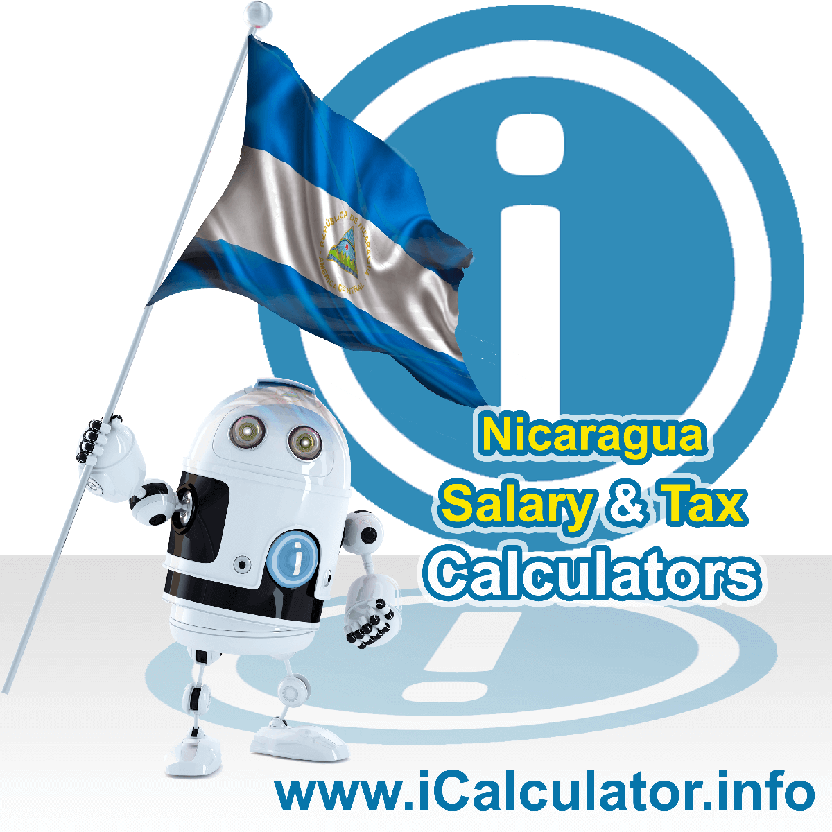 Nicaragua Salary Calculator. This image shows the Nicaraguaese flag and information relating to the tax formula for the Nicaragua Tax Calculator