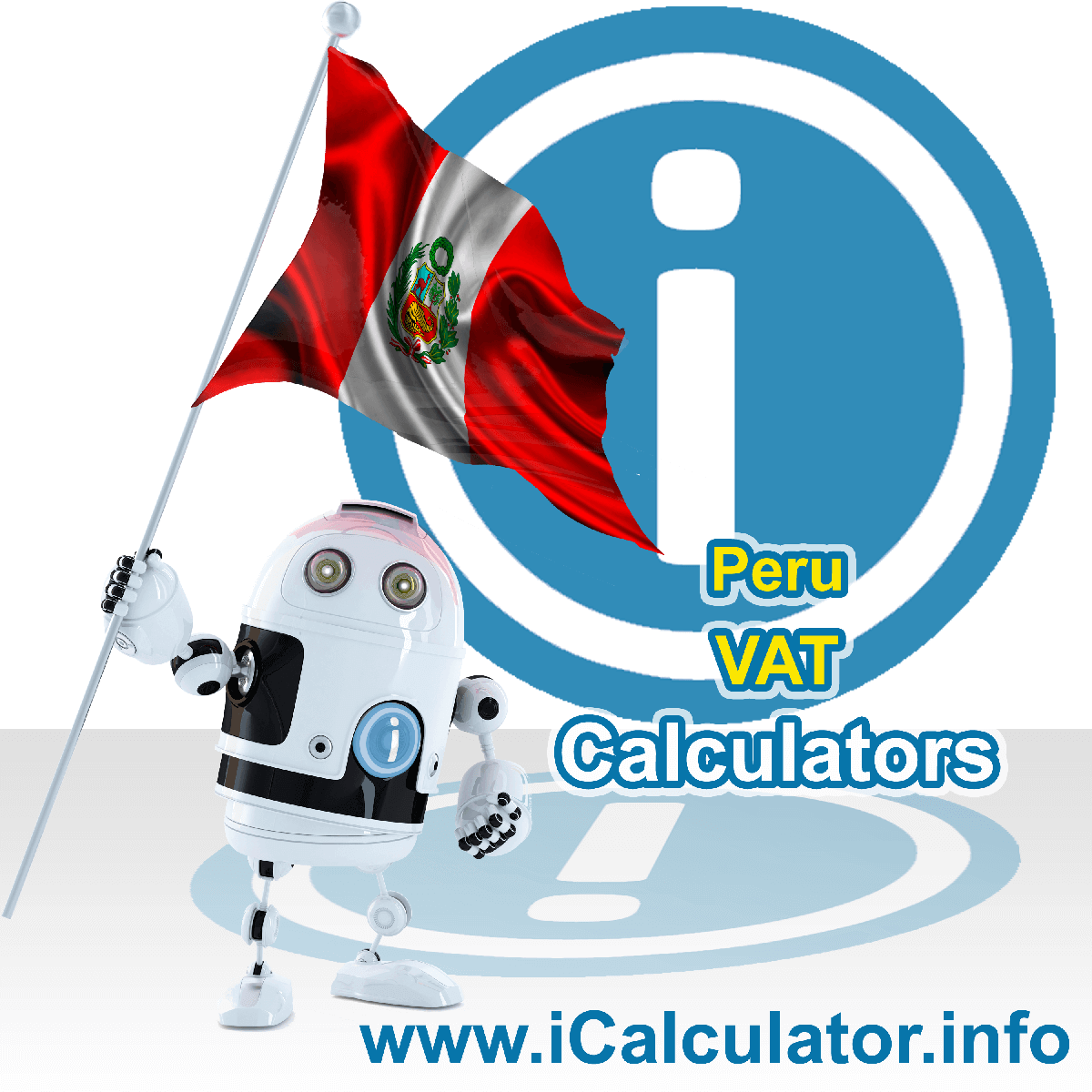 Peru VAT Calculator. This image shows the Peru flag and information relating to the VAT formula used for calculating Value Added Tax in Peru using the Peru VAT Calculator in 2020