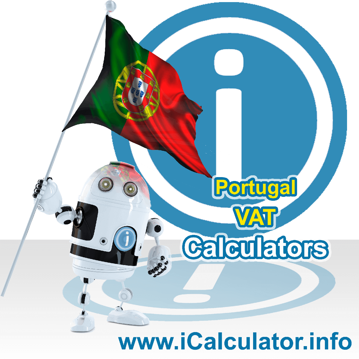 Portugal VAT Calculator. This image shows the Portugal flag and information relating to the VAT formula used for calculating Value Added Tax in Portugal using the Portugal VAT Calculator in 2021