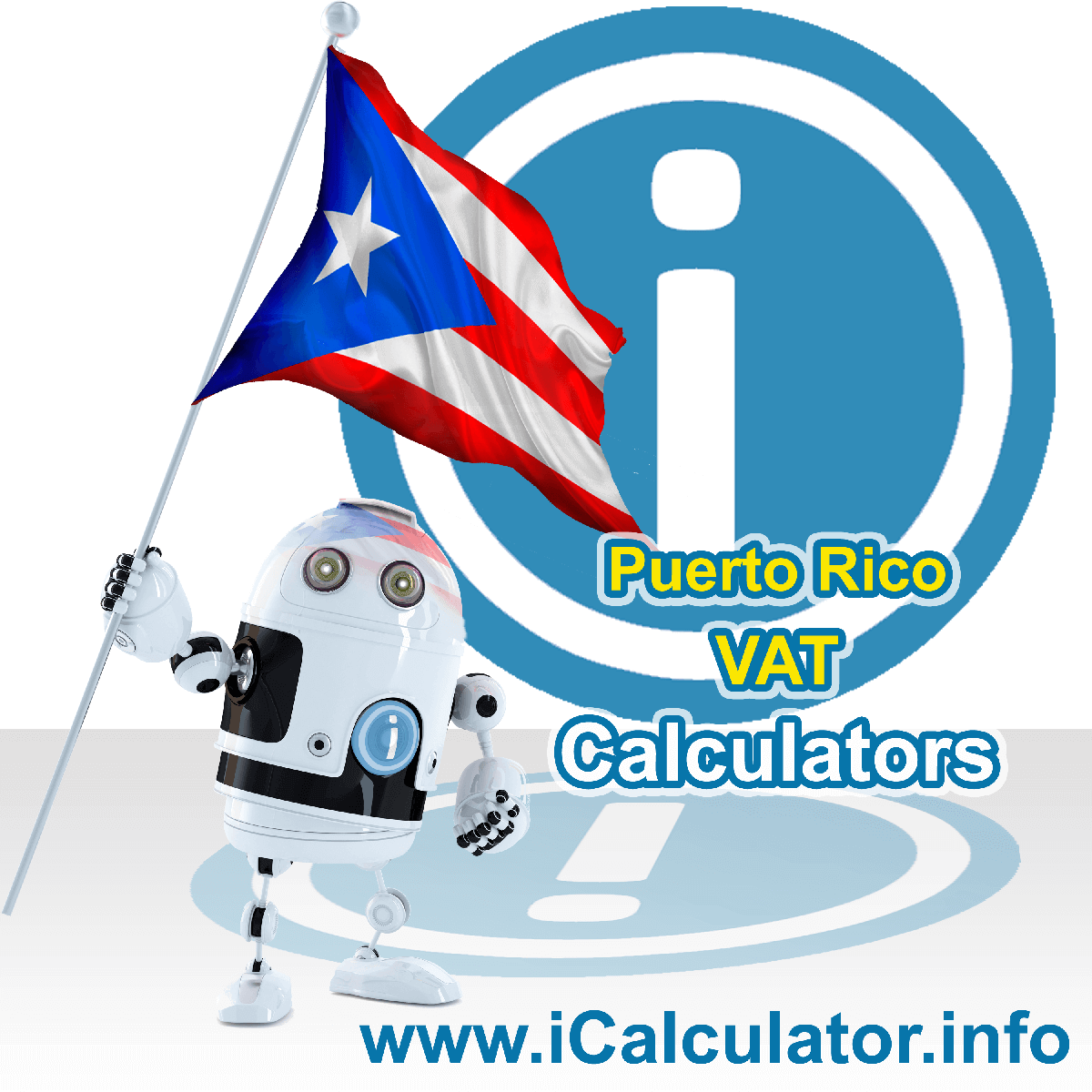 Puerto Rico VAT Calculator. This image shows the Puerto Rico flag and information relating to the VAT formula used for calculating Value Added Tax in Puerto Rico using the Puerto Rico VAT Calculator in 2020