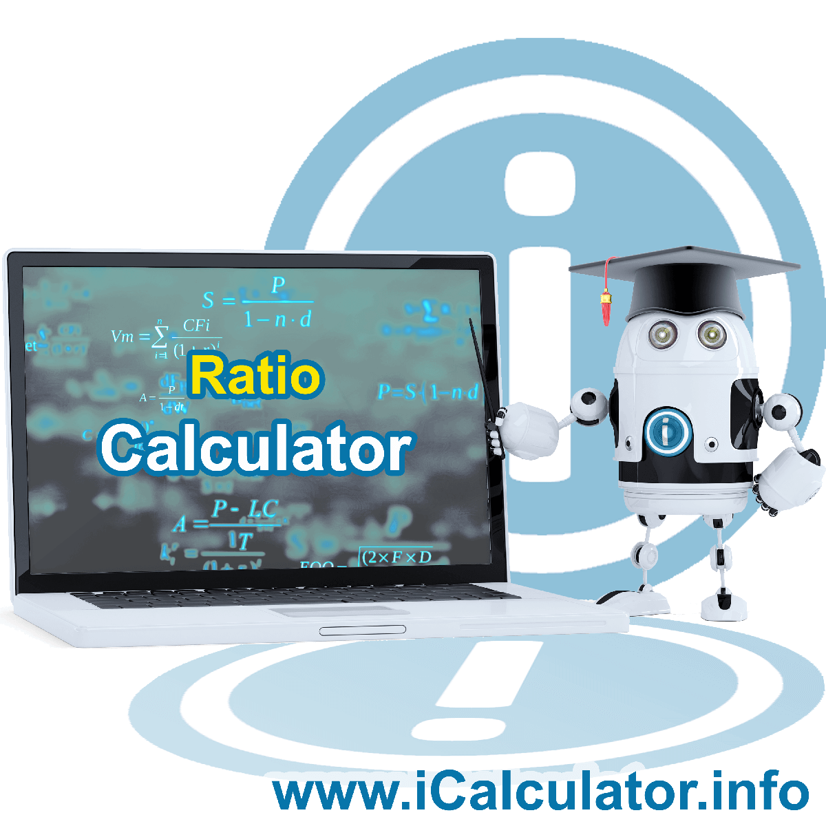 Ratio Calculator: This image show the calculator robot pointing to a screen with the formula for calculating ratios manually using ratio formulas.