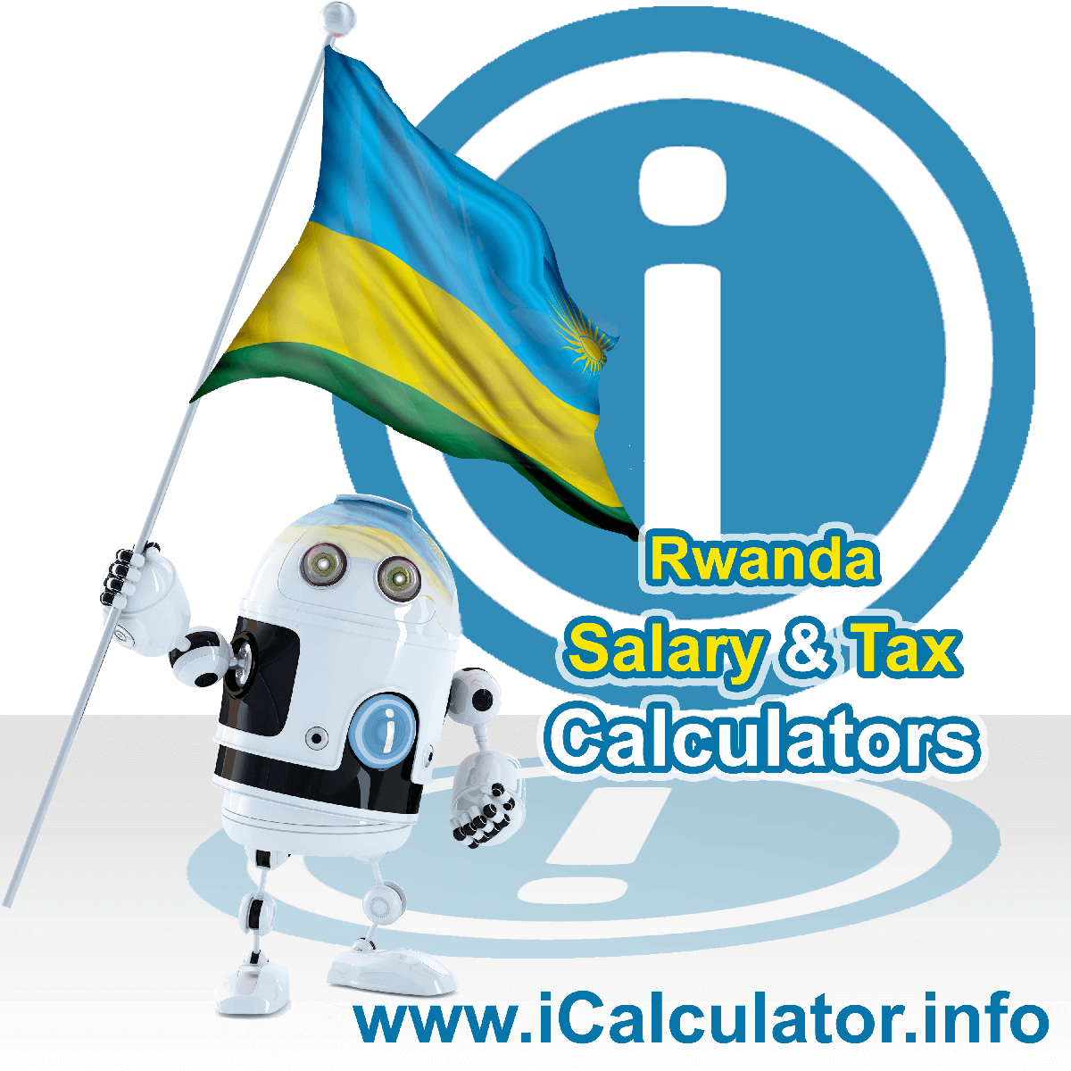 Rwanda Tax Calculator. This image shows the Rwanda flag and information relating to the tax formula for the Rwanda Salary Calculator