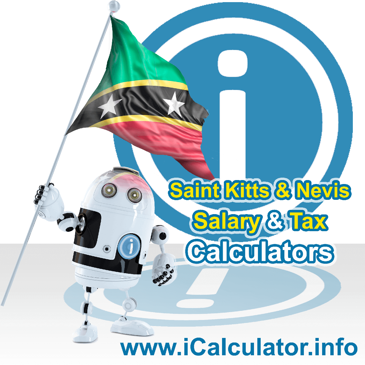 Saint Kitts And Nevis Tax Calculator. This image shows the Saint Kitts And Nevis flag and information relating to the tax formula for the Saint Kitts And Nevis Salary Calculator