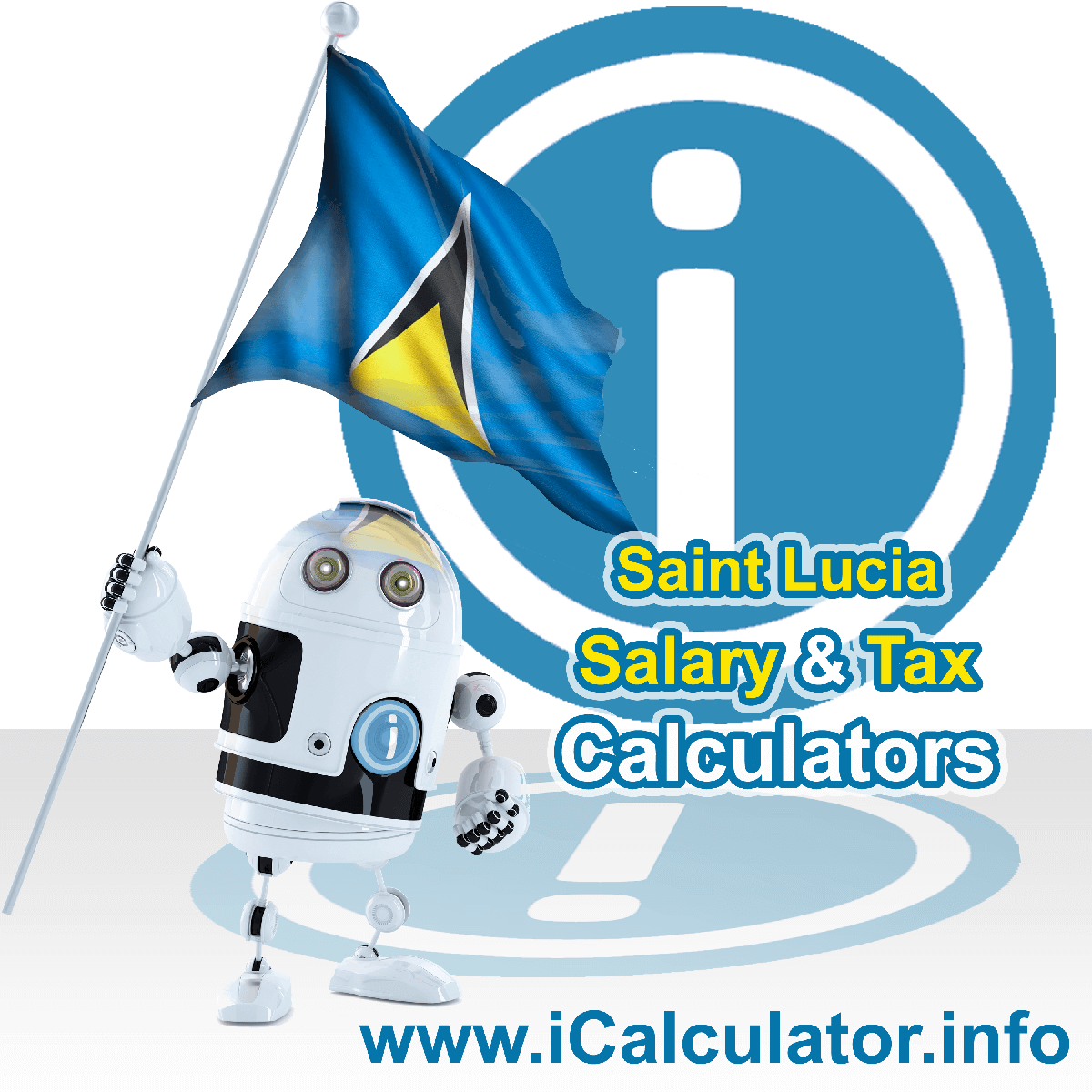 Saint Lucia Tax Calculator. This image shows the Saint Lucia flag and information relating to the tax formula for the Saint Lucia Salary Calculator