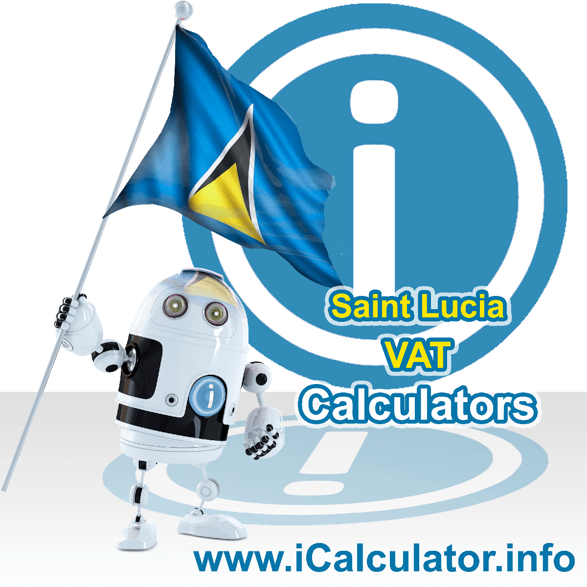 Saint Lucia VAT Calculator. This image shows the Saint Lucia flag and information relating to the VAT formula used for calculating Value Added Tax in Saint Lucia using the Saint Lucia VAT Calculator in 2021