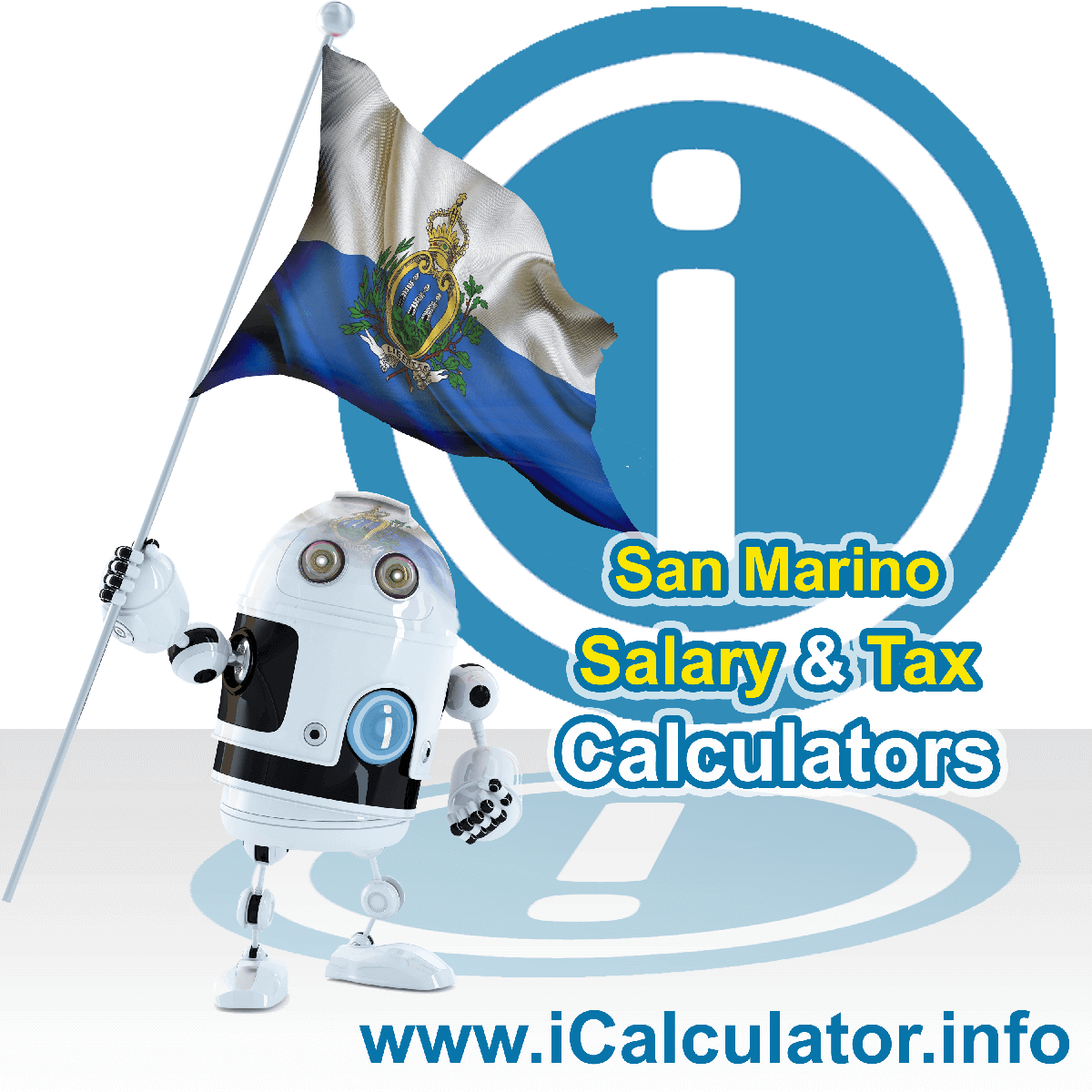 San Marino Wage Calculator. This image shows the San Marino flag and information relating to the tax formula for the San Marino Tax Calculator